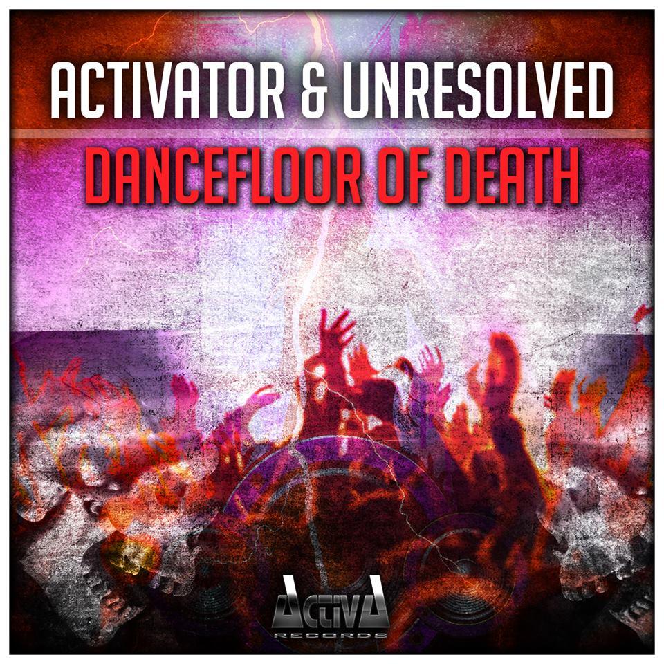 Activator & Unresolved - Dancefloor Of Death [ACTIVA RECORDS] ACTDIG115