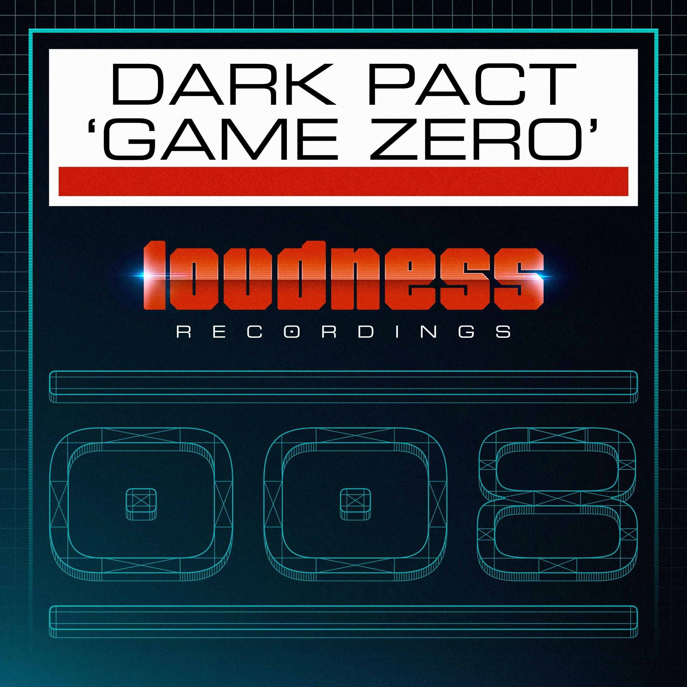 Dark Pact - Game Zero [LOUDNESS RECORDINGS] LOUD008