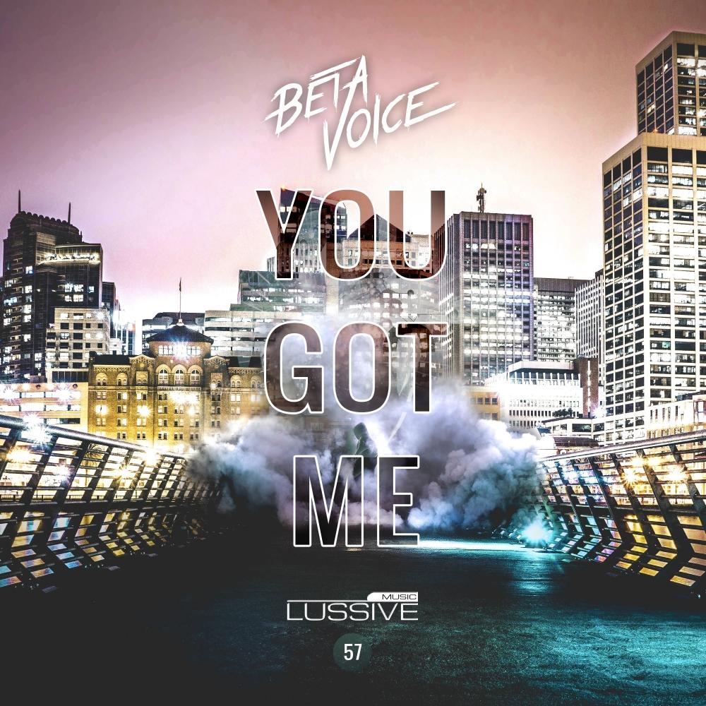 Betavoice - You Got Me [LUSSIVE MUSIC] LUS57