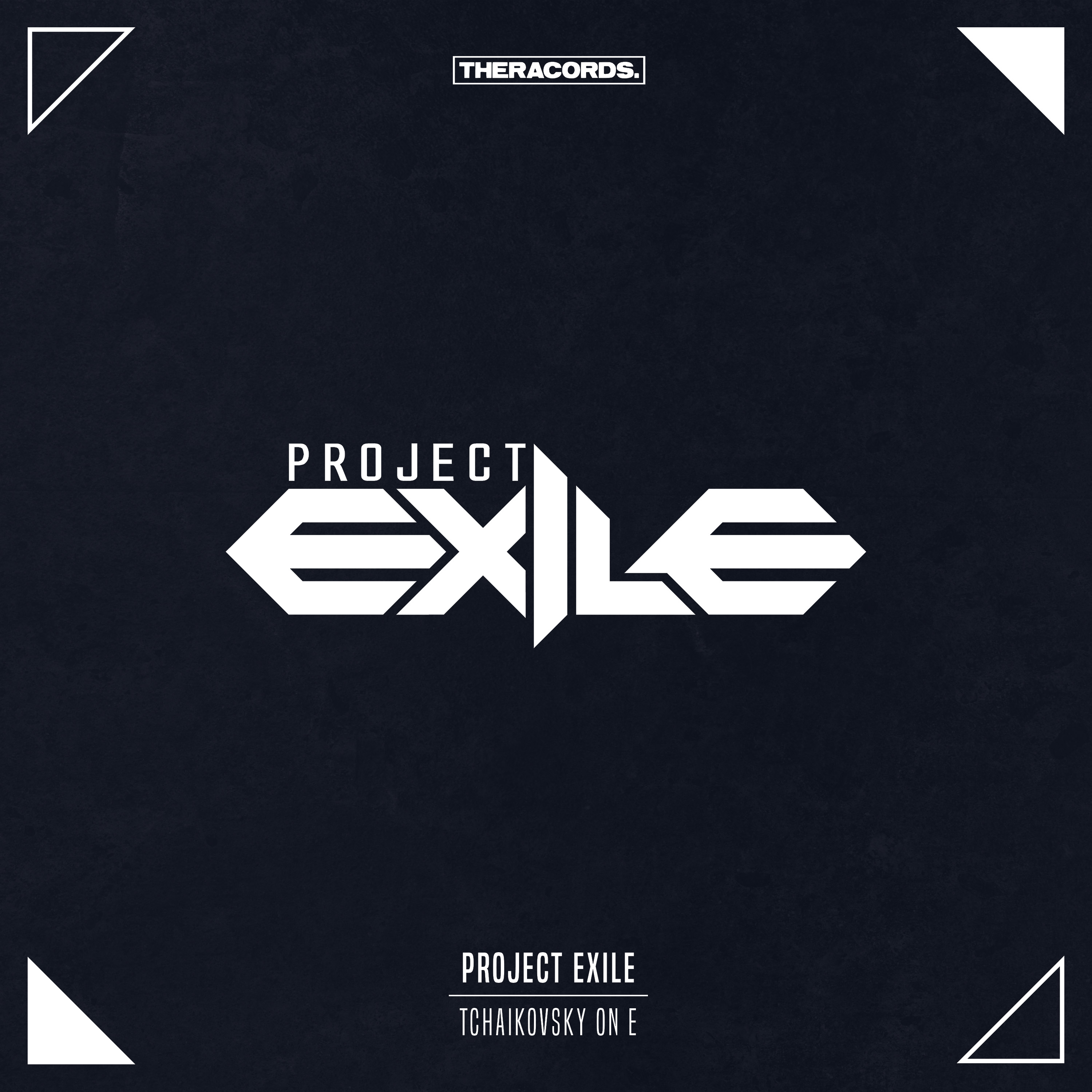 Project Exile - Tchaikovsky On E [THERACORDS] THER173