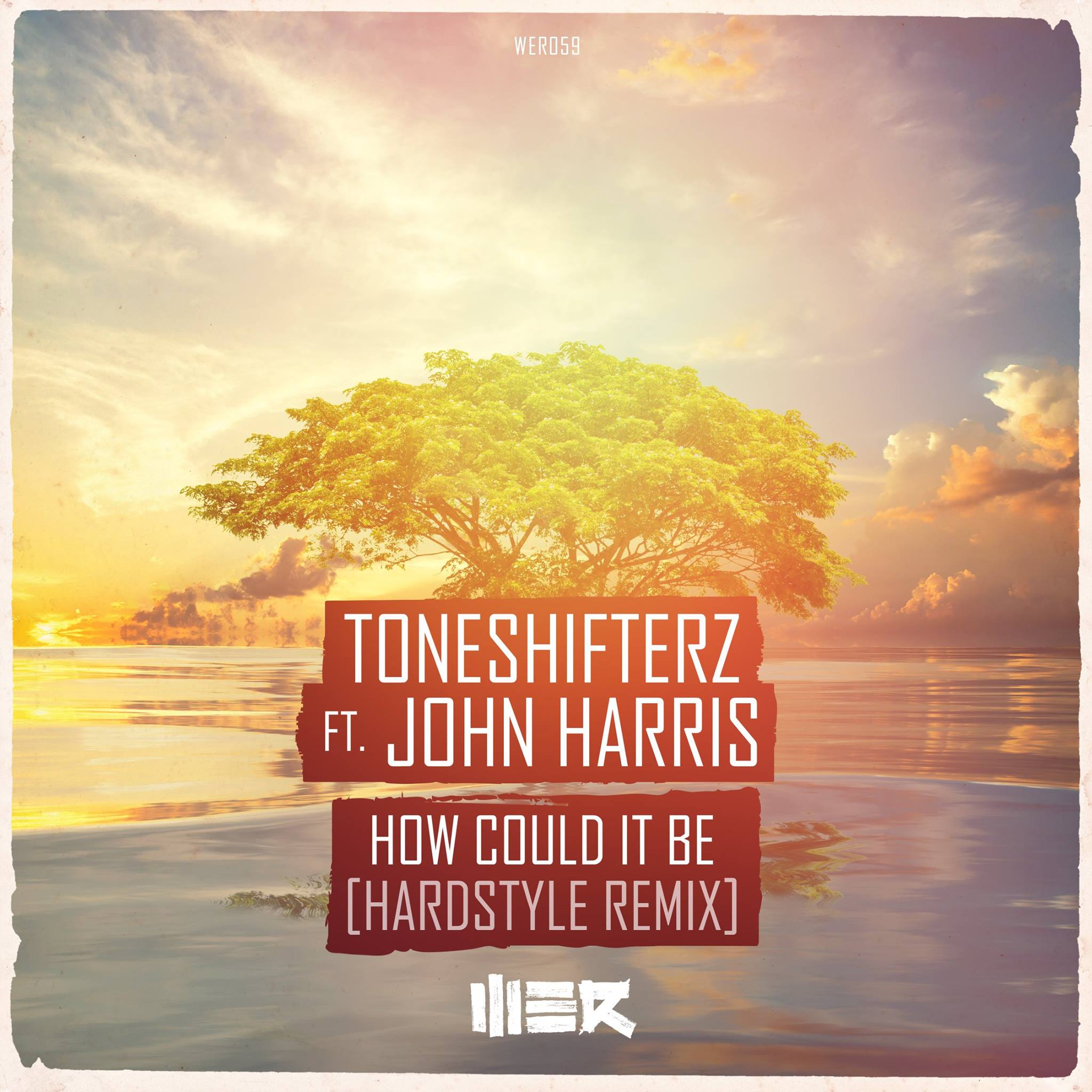 Toneshifterz feat. John Harris - How Could It Be (Hardstyle Remix) [WE R] WER059
