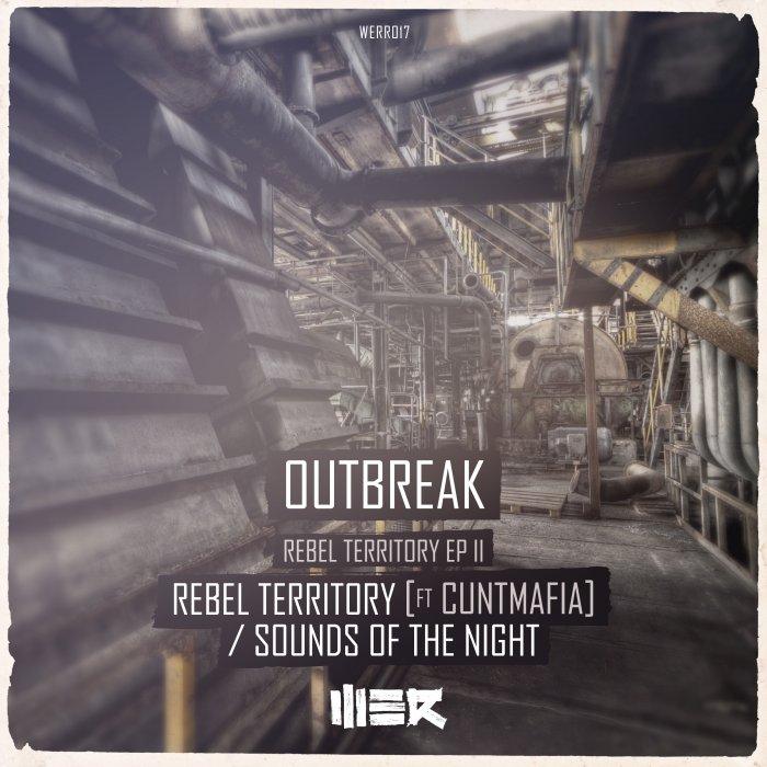Outbreak - Rebel Territory EP 2 [WE R RAW] WERR017T