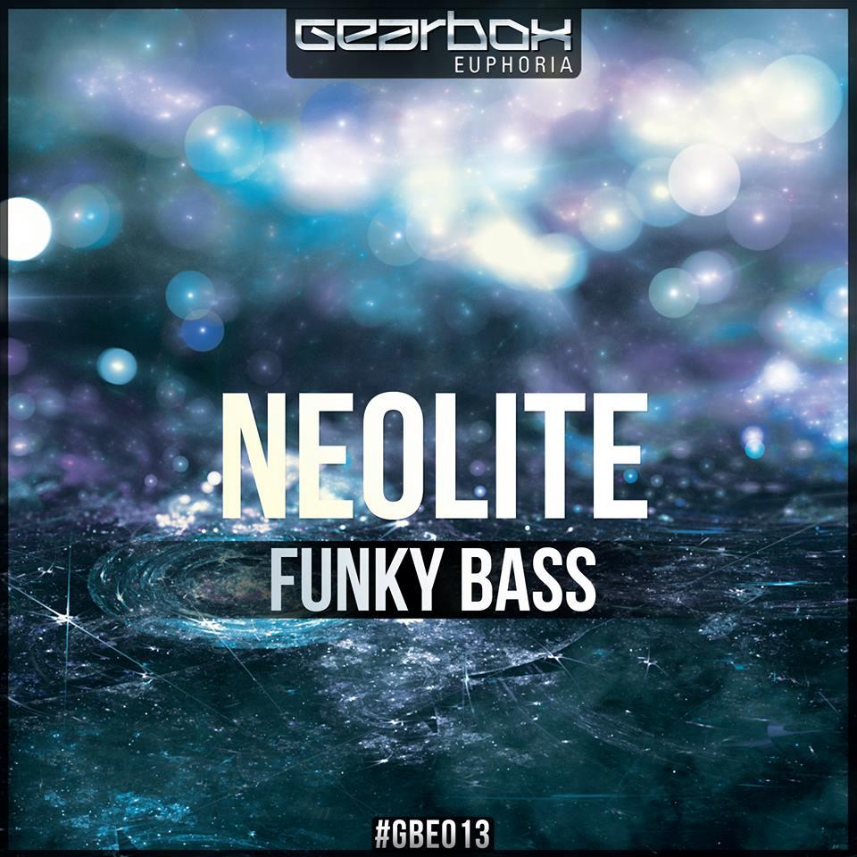Neolite - Funky Bass [GEARBOX EUPHORIA] GBE013