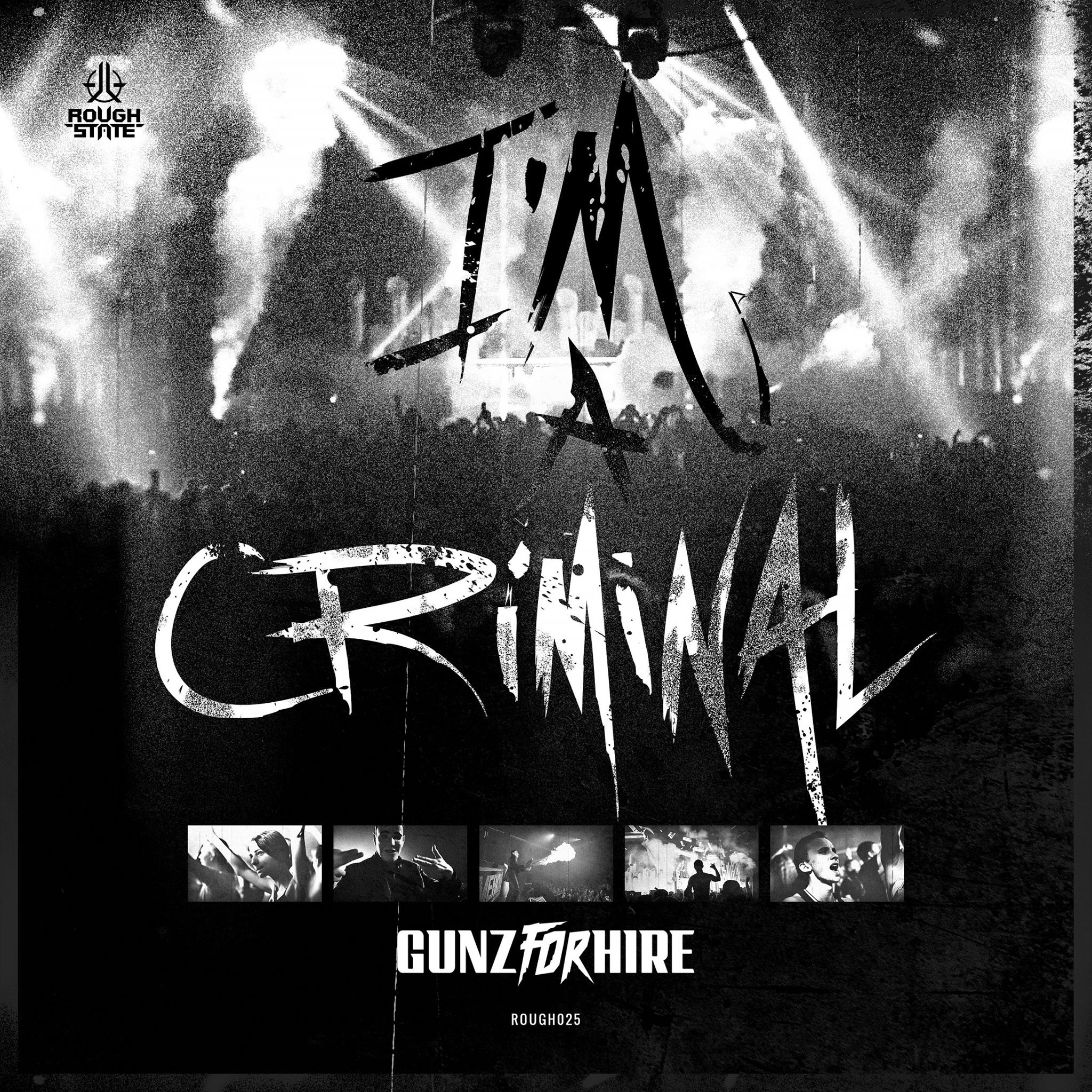 Gunz For Hire - I'm A Criminal [ROUGHSTATE MUSIC]  ROUGH025