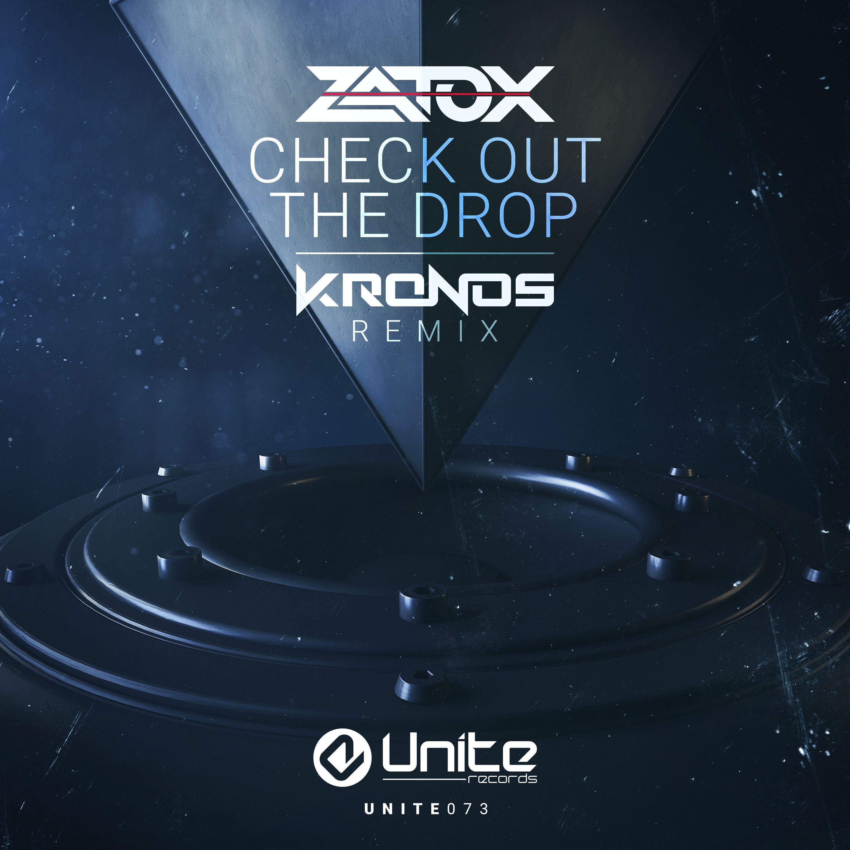Zatox - Check Out The Drop (Kronos Remix) [UNITE RECORDS] UNITE073