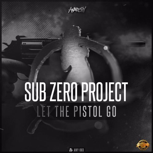 Sub Zero Project - Let The Pistol Go [ANARCHY] ANY083
