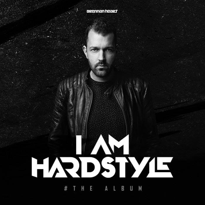 Brennan Heart - I AM Hardstyle (#THE ALBUM)