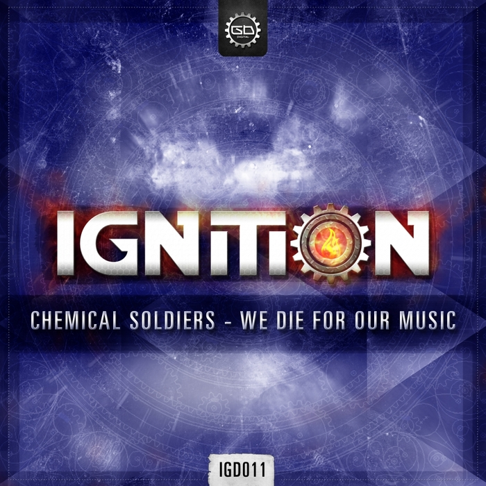 Chemical Soldiers - We Die For Our Music [IGNITION DIGITAL] IGD011