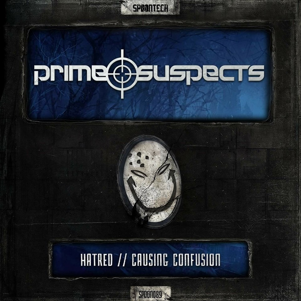 Prime Suspects - Hatred/ Causing Confusion [SPOONTECH RECORDS] SPOON089