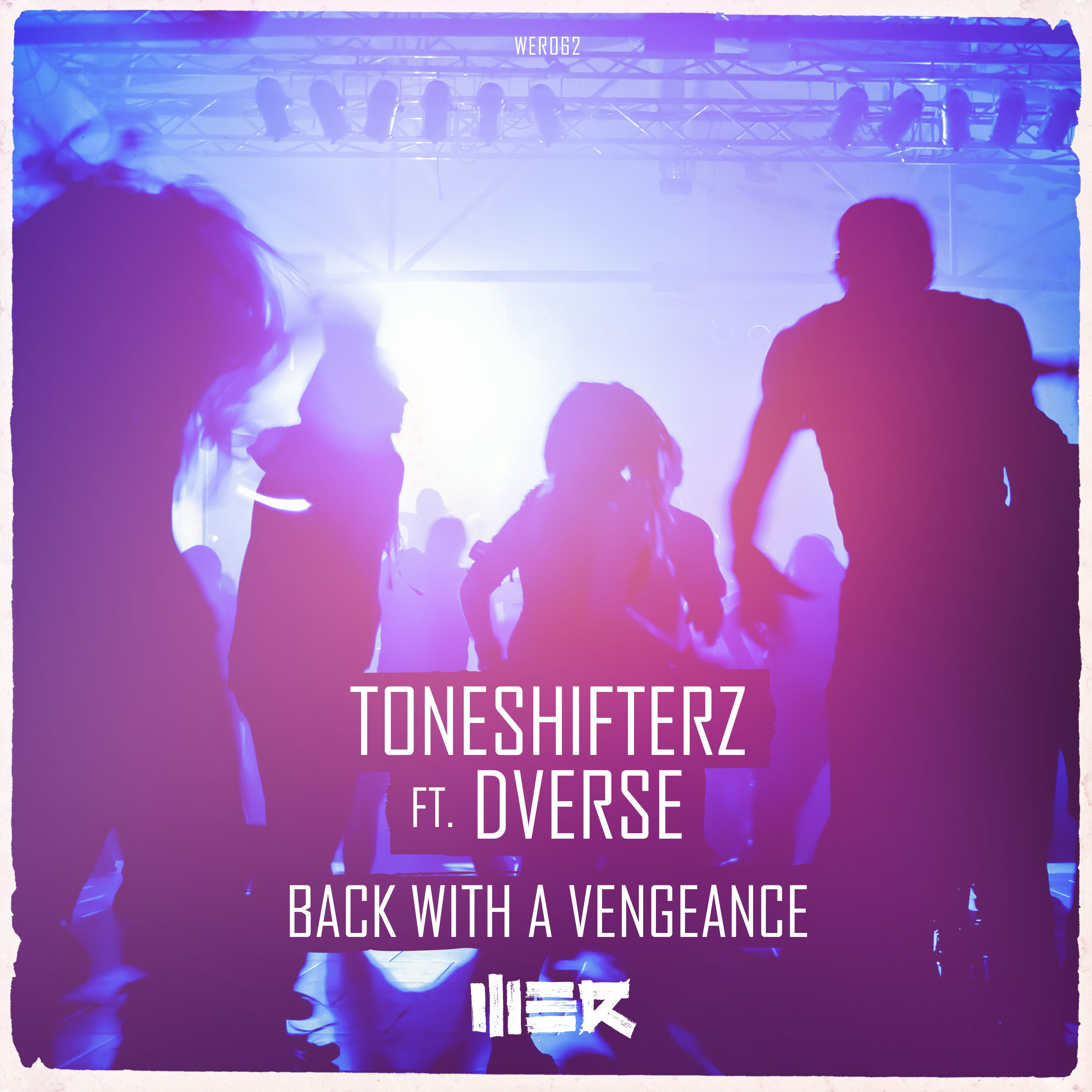 Toneshifterz Feat. DVERSE - Back With A Vengeance [WE R] WER062