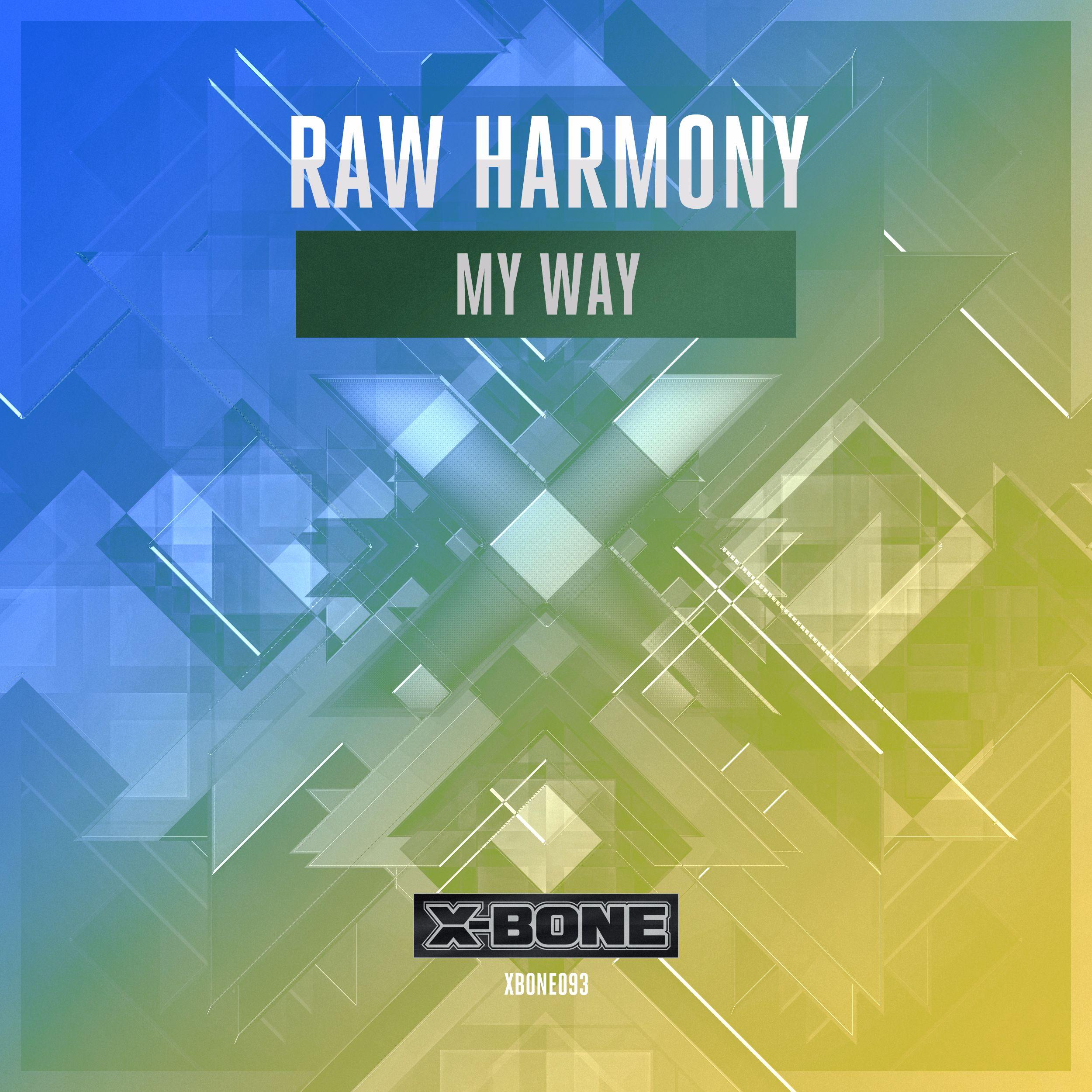 Raw Harmony - My Way [X-BONE RECORDS] XBONE093