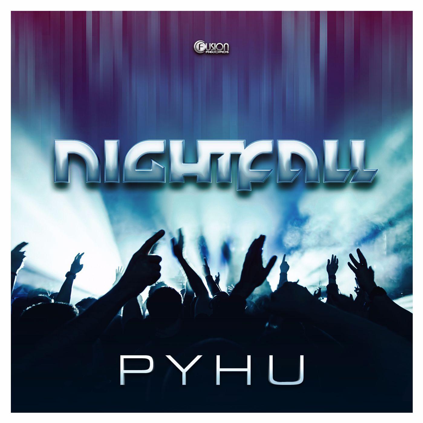 Nightfall - PYHU [FUSION RECORDS] FUSION-303