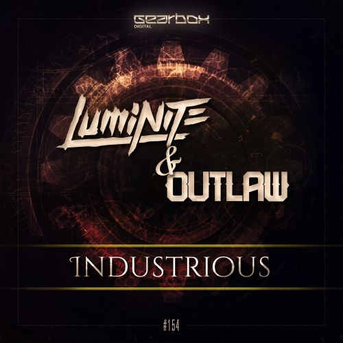 Luminite & Outlaw - Industrious [GEARBOX DIGITAL] GBD154