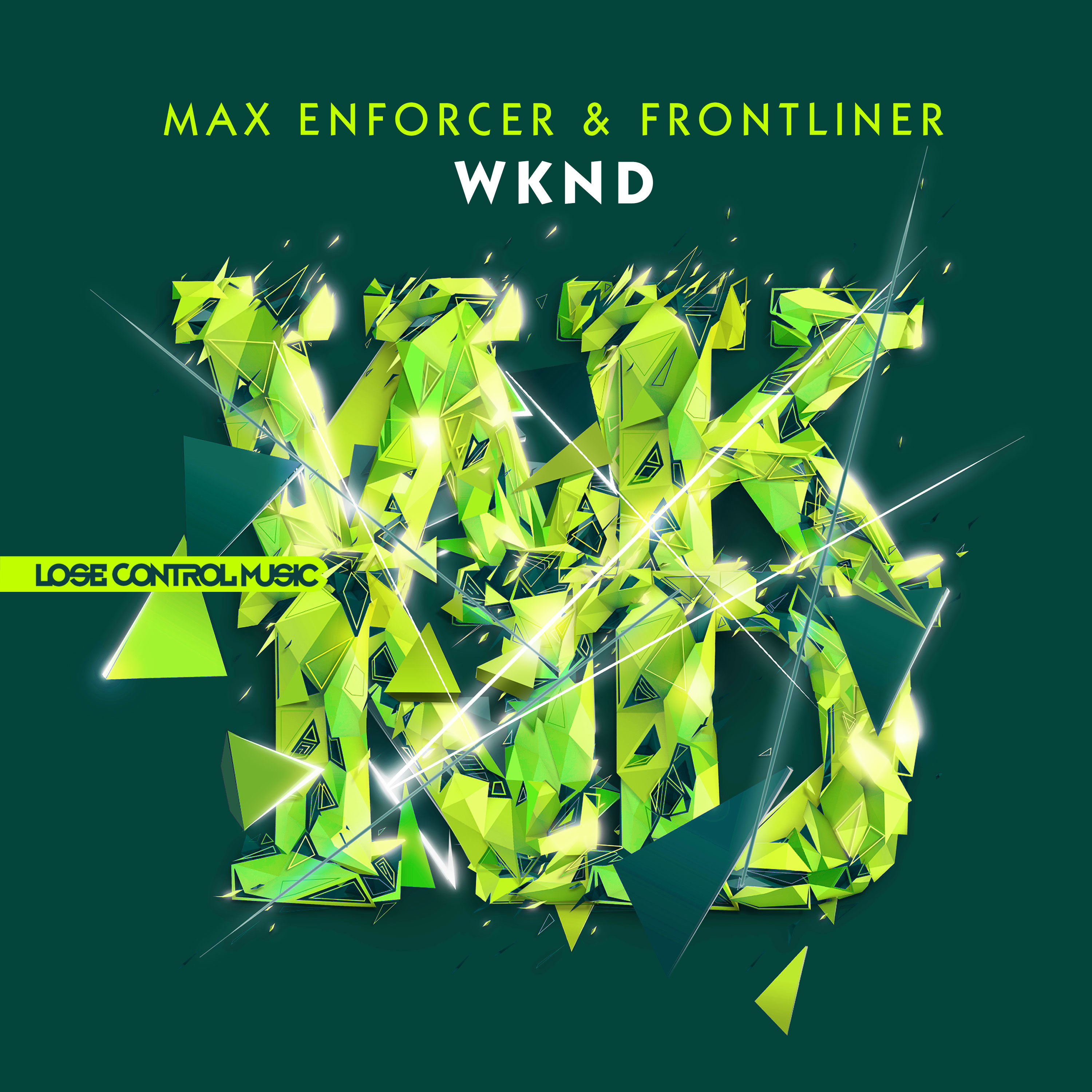 Max Enforcer & Frontliner - WKND [LOSE CONTROL MUSIC] LCM022