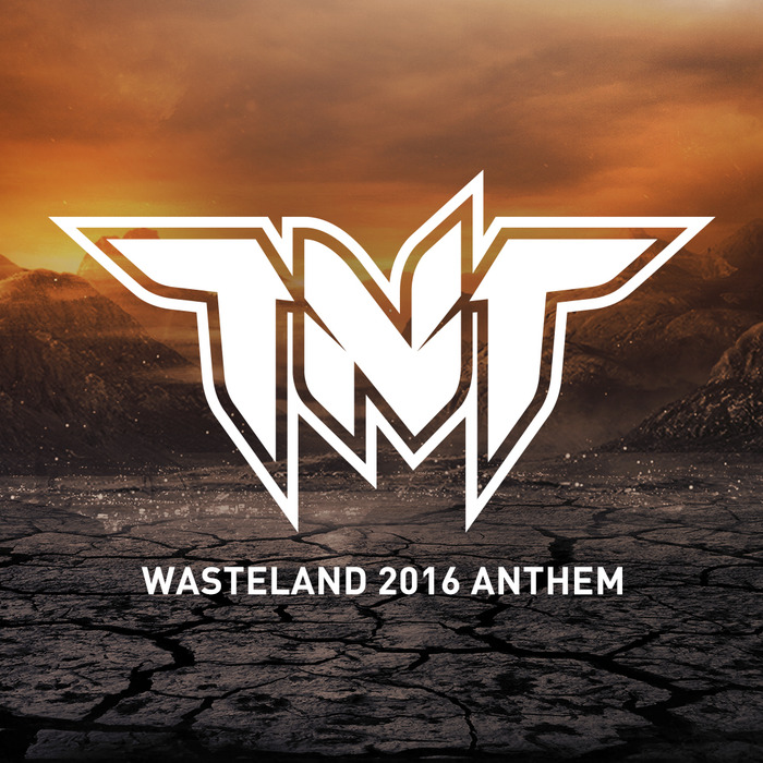 TNT - Wasteland (Wasteland 2016 Anthem) [TITANIC RECORDS] TTC137