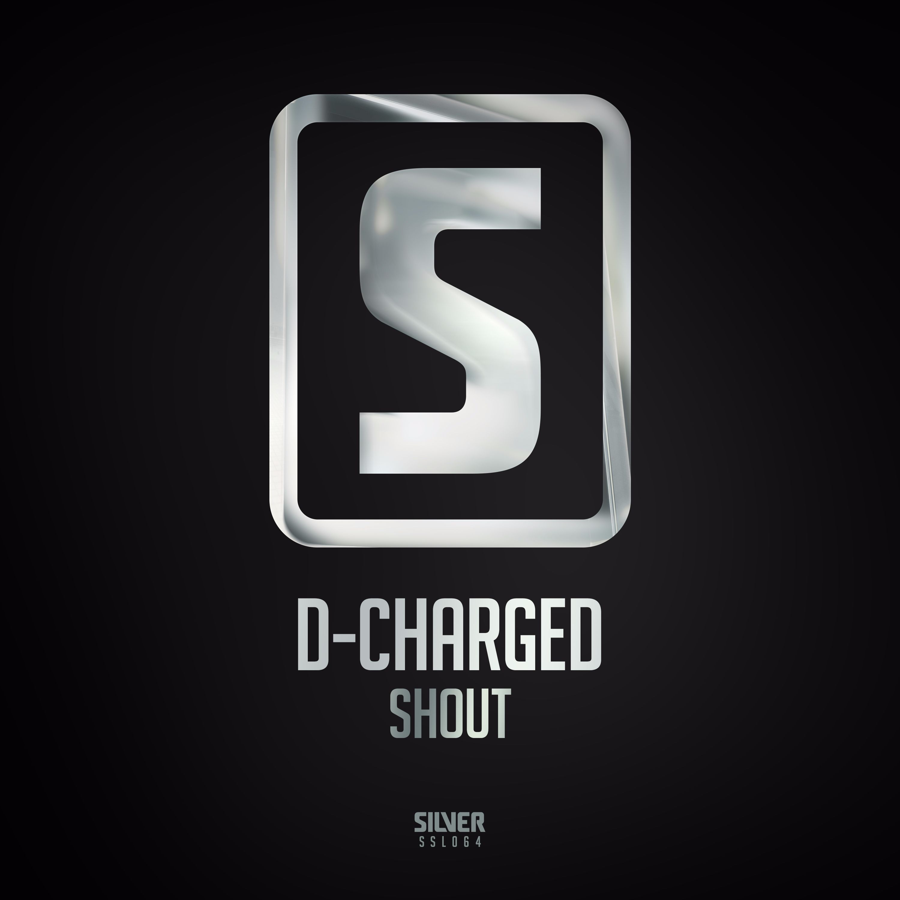 D-Charged - Shout [SCANTRAXX SILVER] SSL064