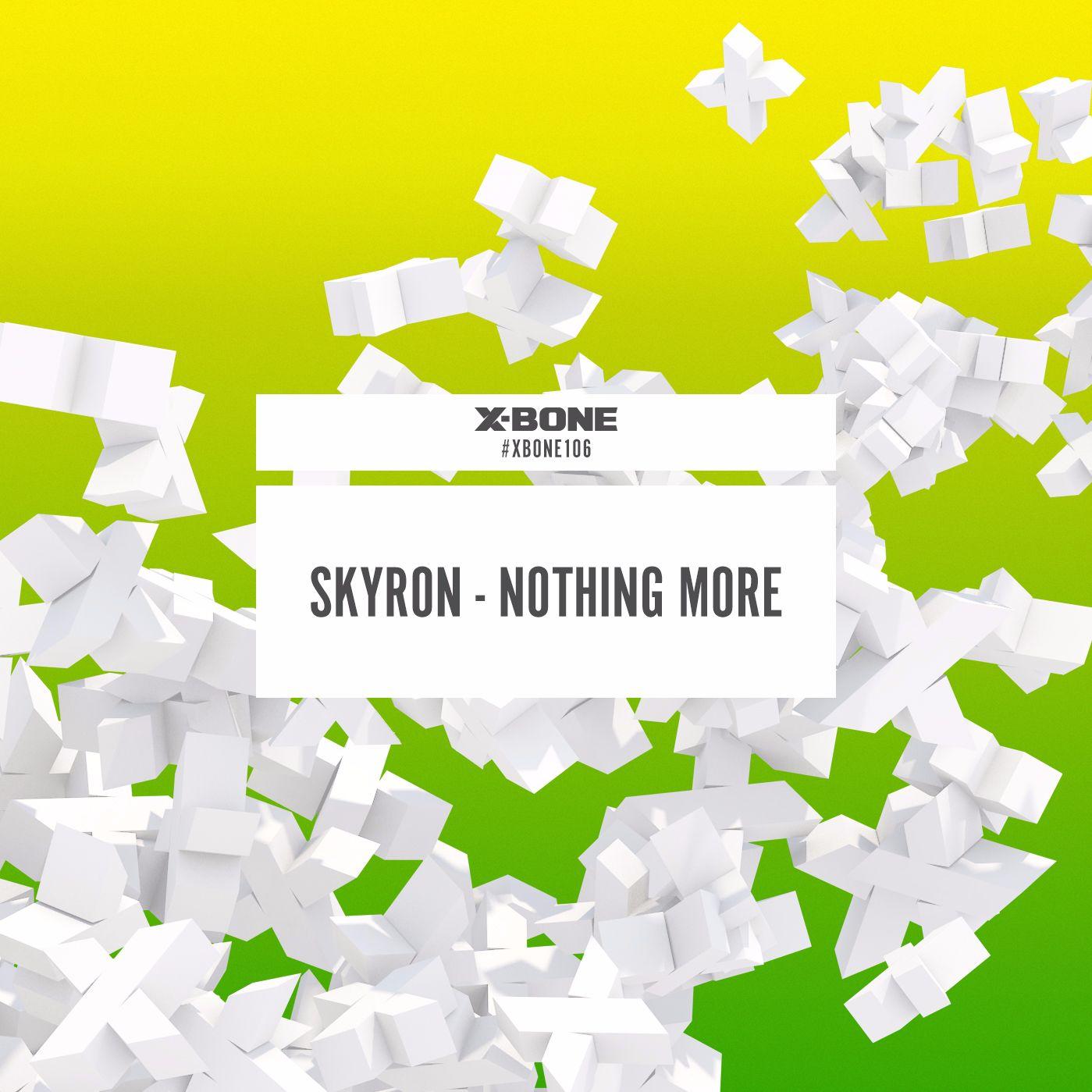 Skyron - Nothing More [X-BONE RECORDS] XBONE106