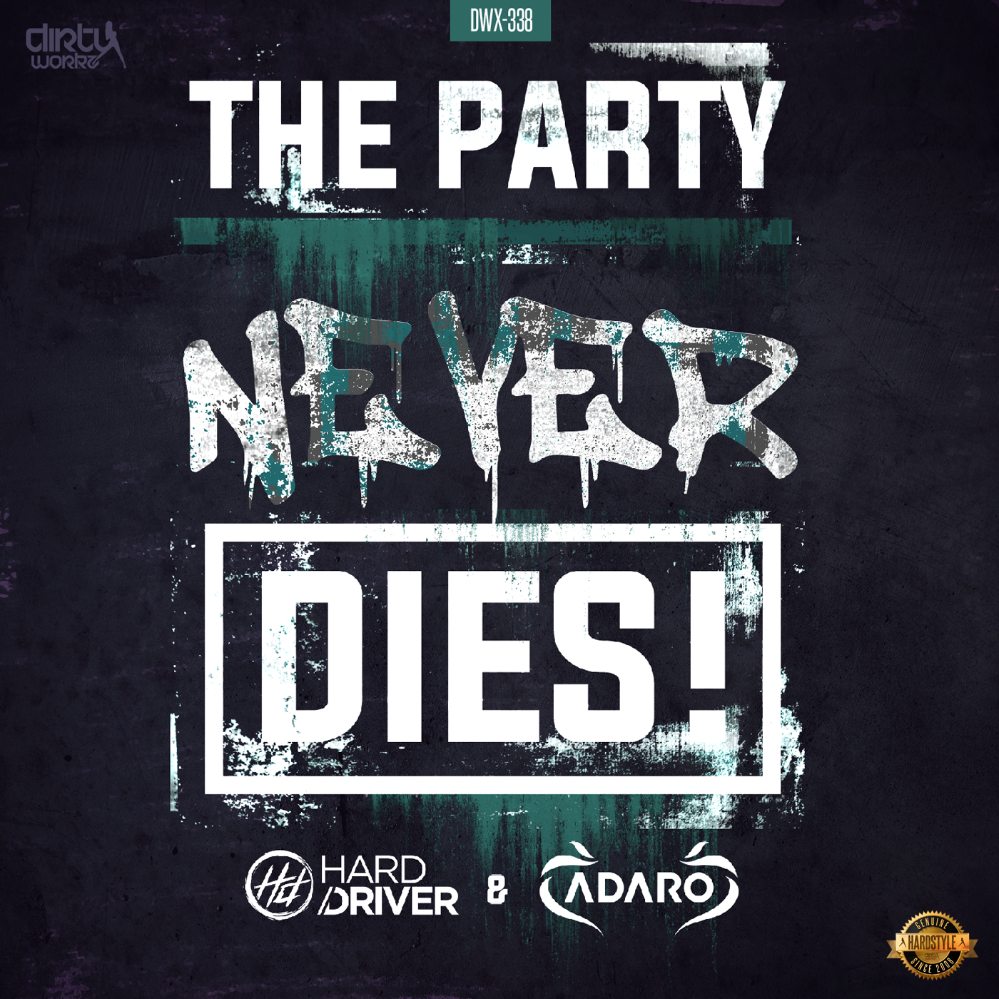 Hard Driver & Adaro - The Party Never Dies [DIRTY WORKZ] DWX338