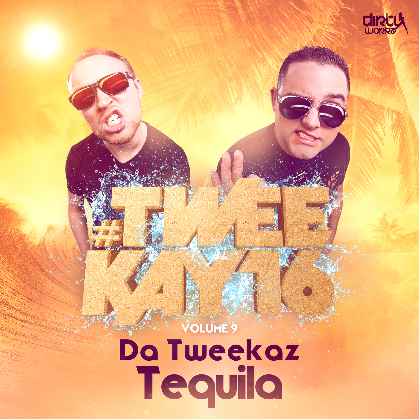 Da Tweekaz - Tequila [DIRTY WORKZ] DWX3XXT