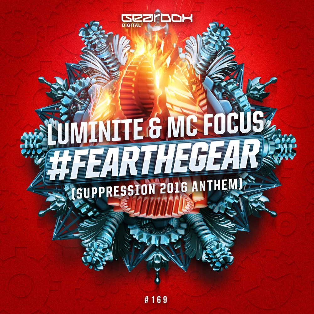 Luminate & MC Focus - Fear The Gear (Suppression Anthem 2016) [GEARBOX DIGITAL] GBD169