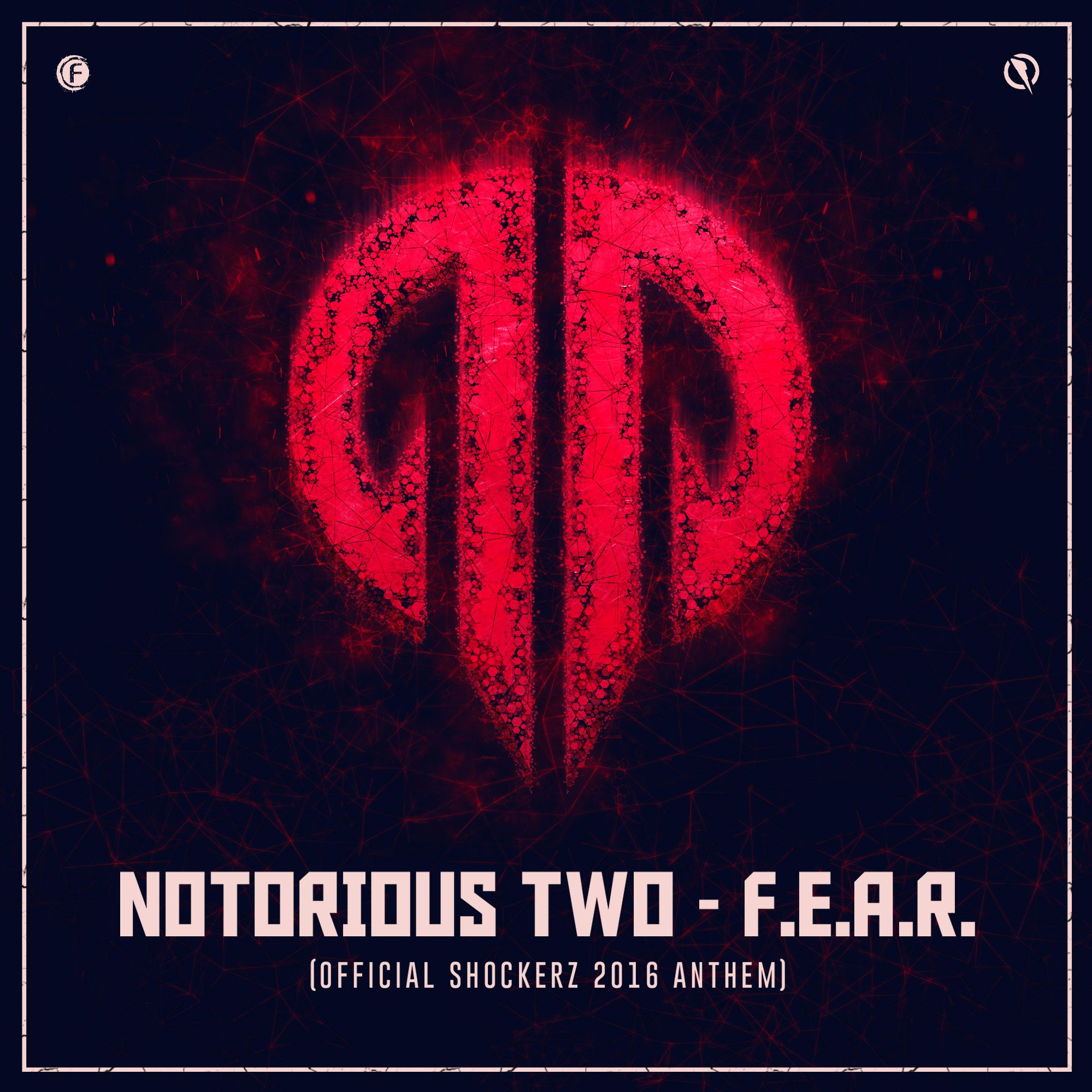Notorious Two - F.E.A.R. (Official Shockerz 2016 Anthem) [FUSION RECORDS] FUSION322