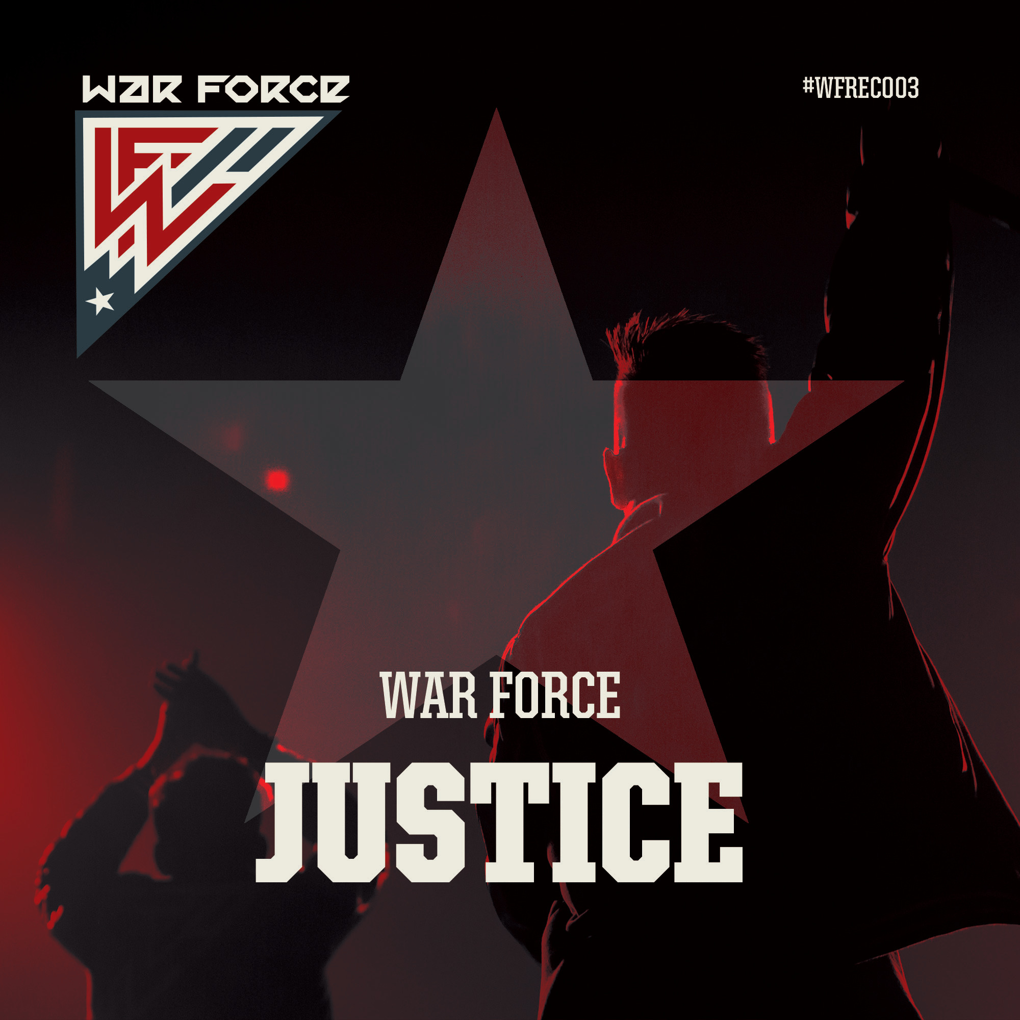 War Force - Justice [WAR FORCE RECORDINGS] WFREC003