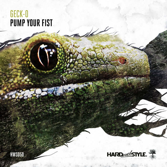 Geck-O - Pump Your Fist [HARD WITH STYLE RECORDS] HWS050T