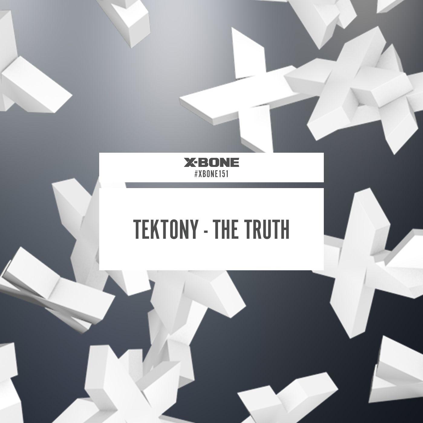 Tektony - The Truth [X-BONE RECORDS] XBONE151