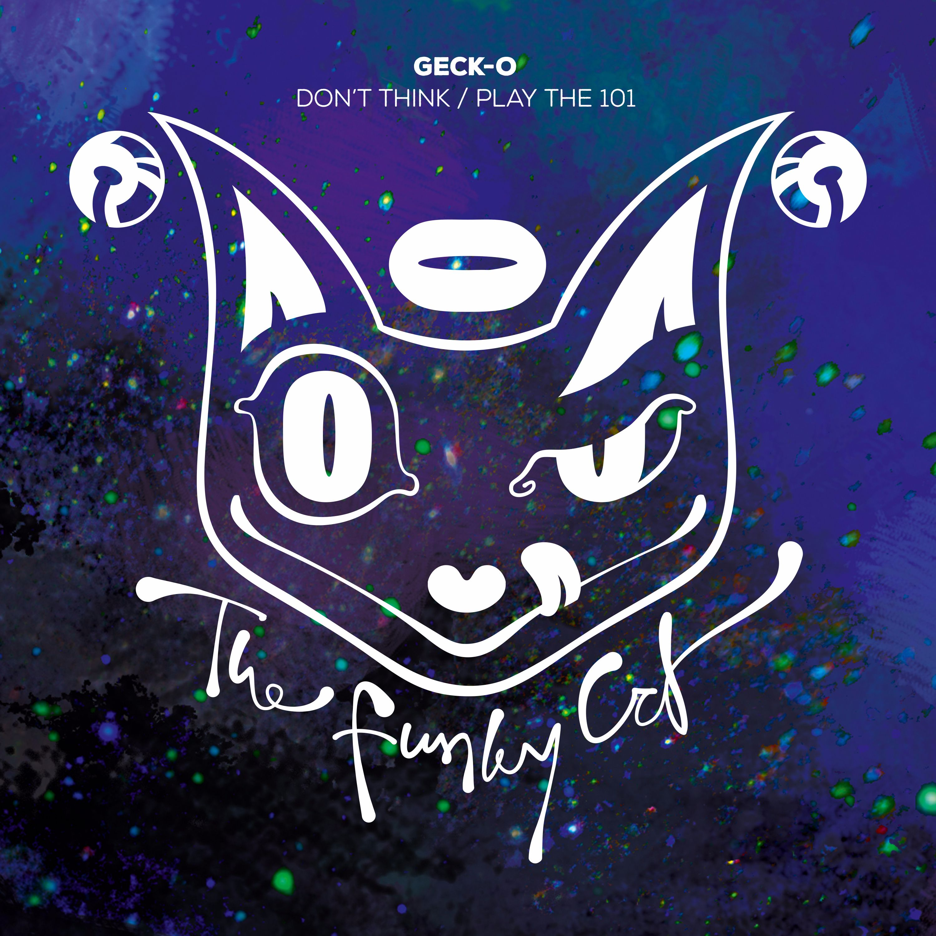 Geck-O - Don't Think/ Play The 101 [THE FUNKY CAT RECORDS] CATID008