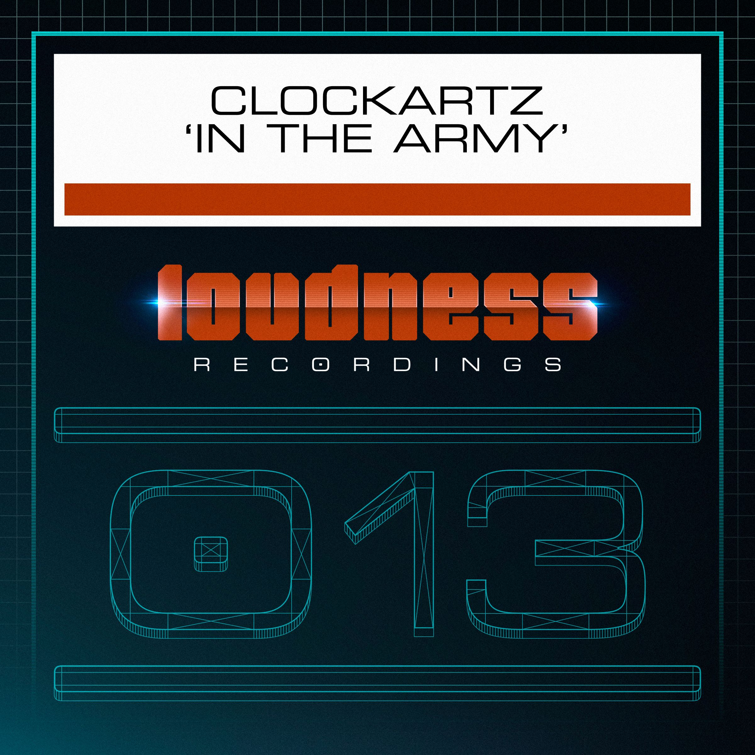 Clockartz - In The Army [LOUDNESS RECORDINGS] LOUD013