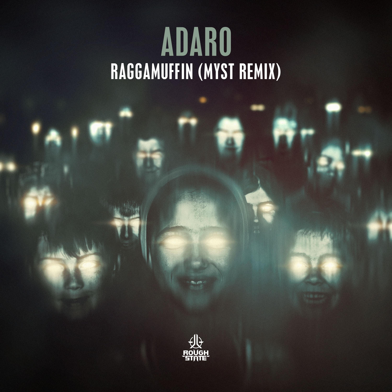 Adaro - Raggamuffin (MYST Remix) [ROUGHSTATE MUSIC] ROUGH053