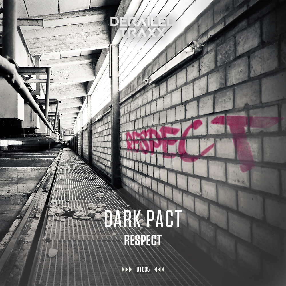 Dark Pact - Respect [DERAILED TRAXX] DT035