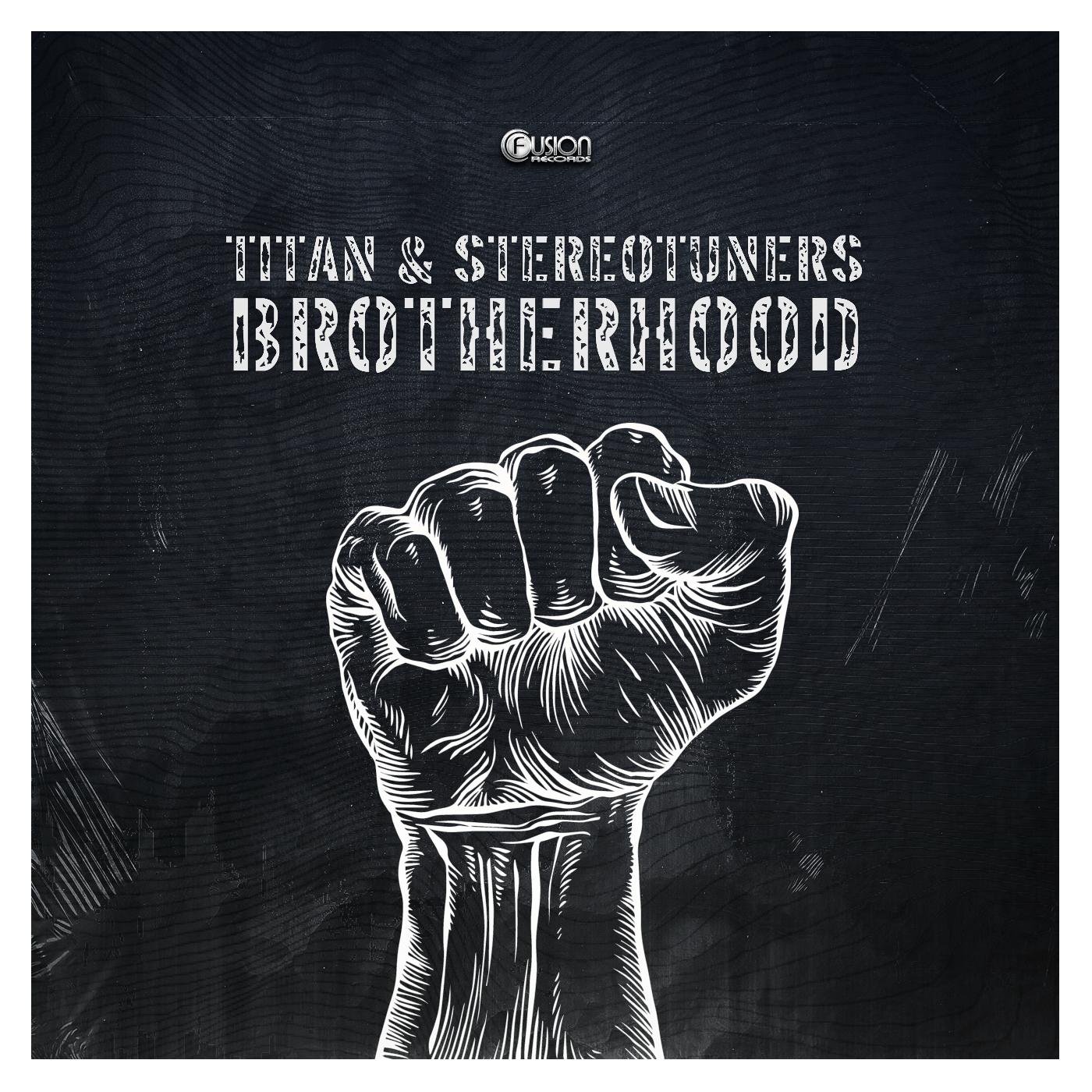 Titan & Stereotuners - Brotherhood [FUSION RECORDS] FUSION334