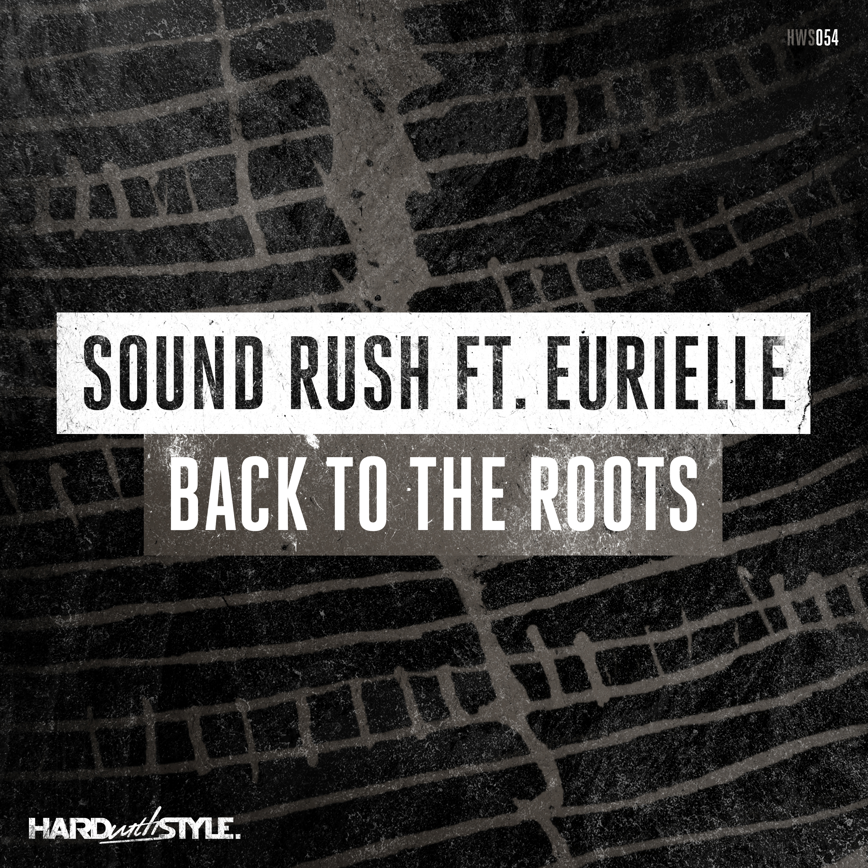Sound Rush & Eurielle - Back To The Roots [HARD WITH STYLE RECORDS] HWS054