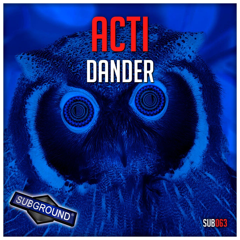 Acti - Dander [SUBGROUND RECORDS] SUB063
