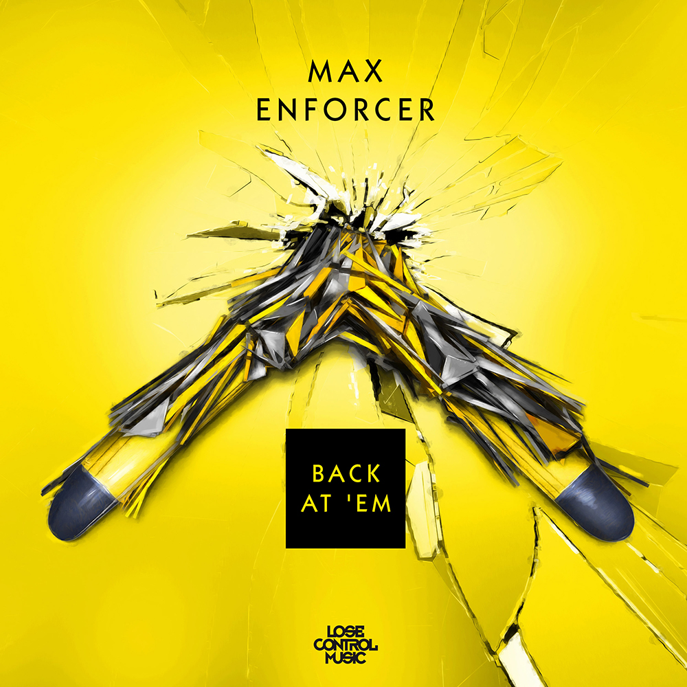 Max Enforcer - Back At 'Em [LOSE CONTROL MUSIC] LCM027