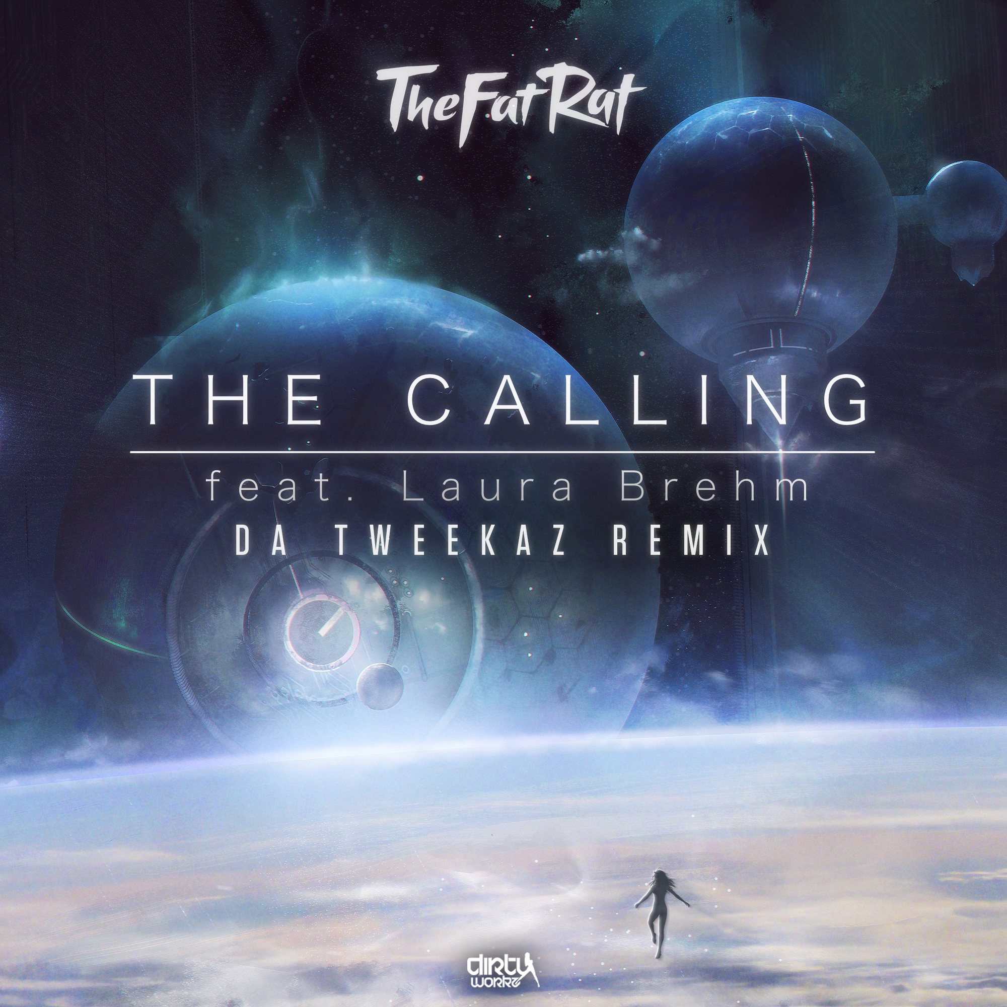 TheFatRat - The Calling (Da Tweekaz Feat feat. Laura Brehm Remix) [DIRTY WORKZ] TheFatRat_DaTweekaz