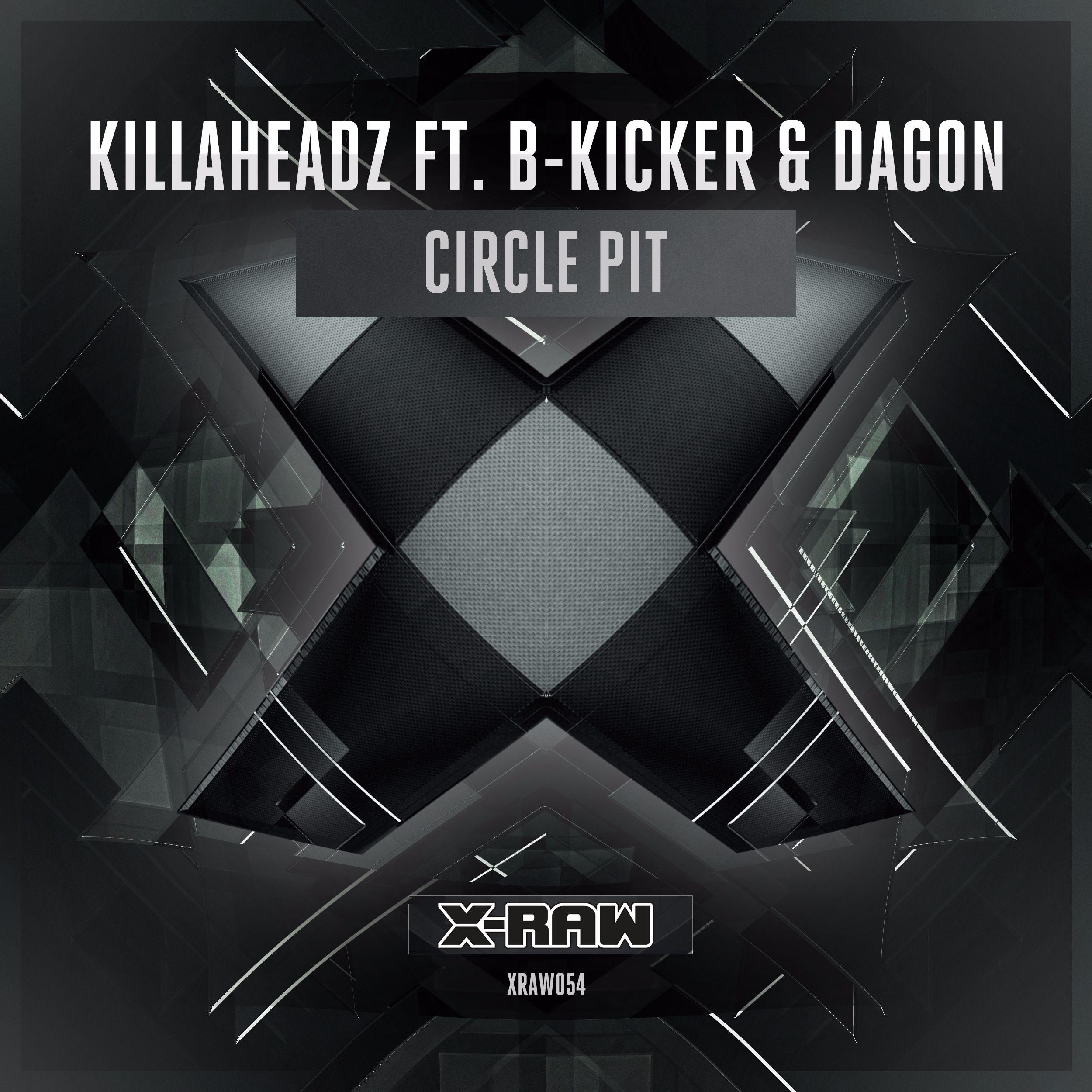 Killaheadz Ft. B-Kicker & Dagon - Circle Pit [X-BONE RAW] XRAW054