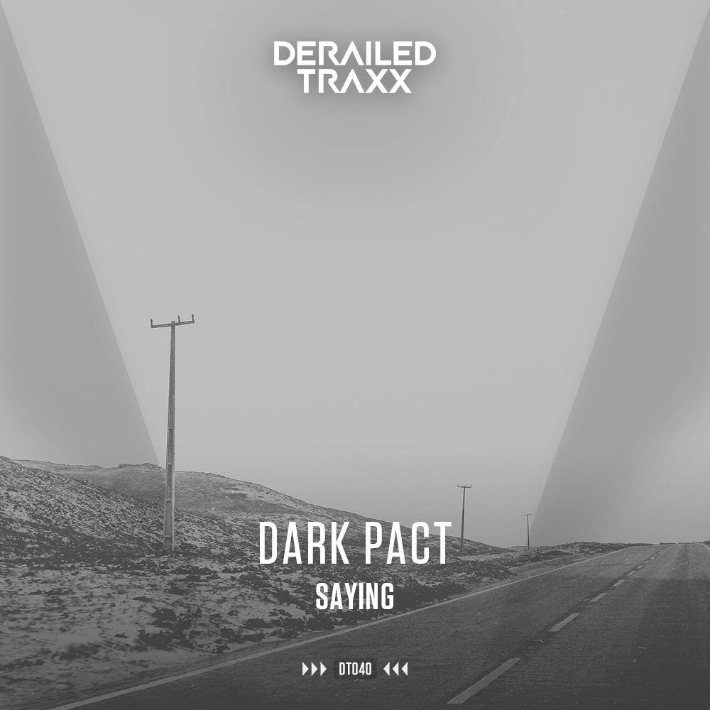 Dark Pact - Saying [DERAILED TRAXX] DT040