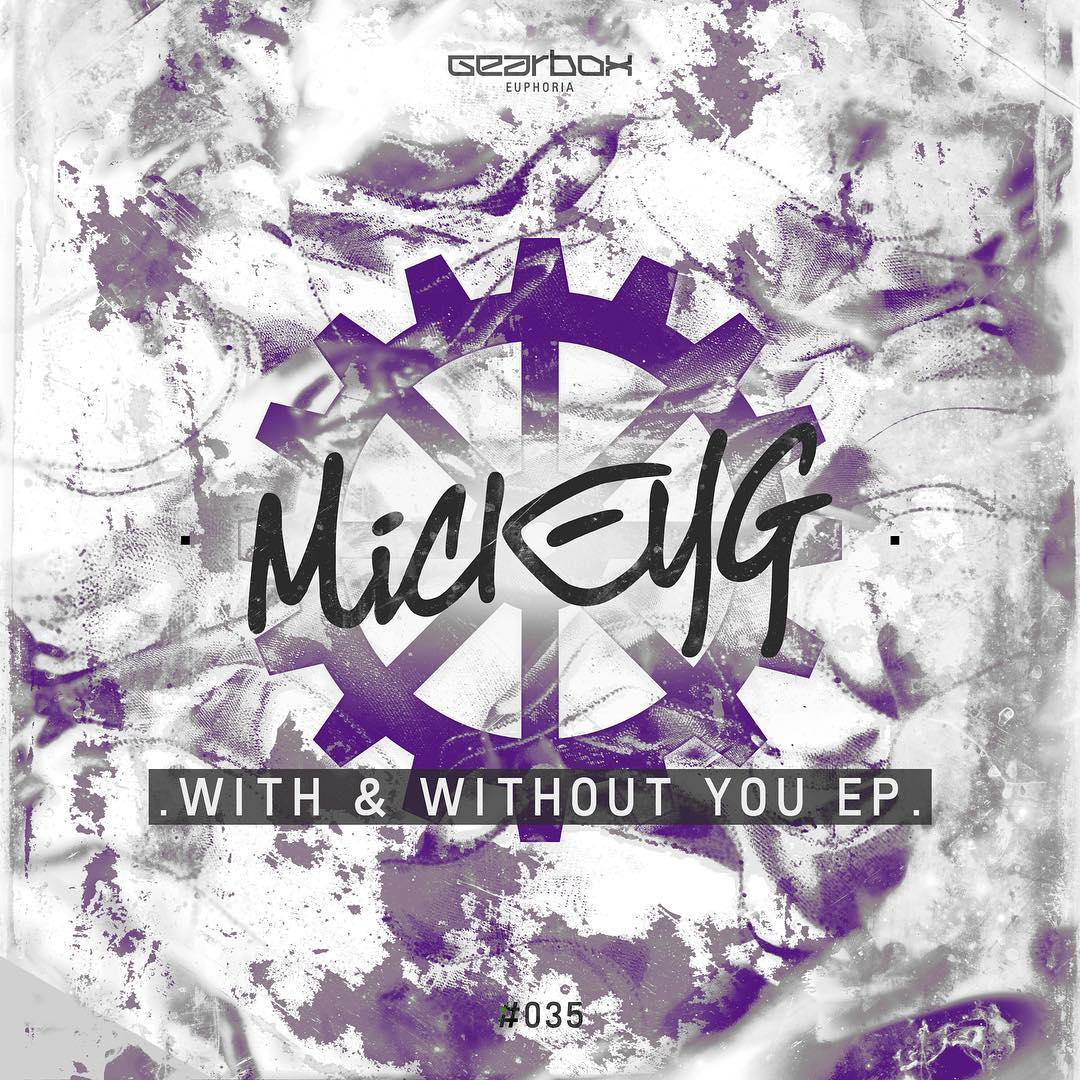 MickeyG - With & Without You EP [GEARBOX EUPHORIA] GBE035