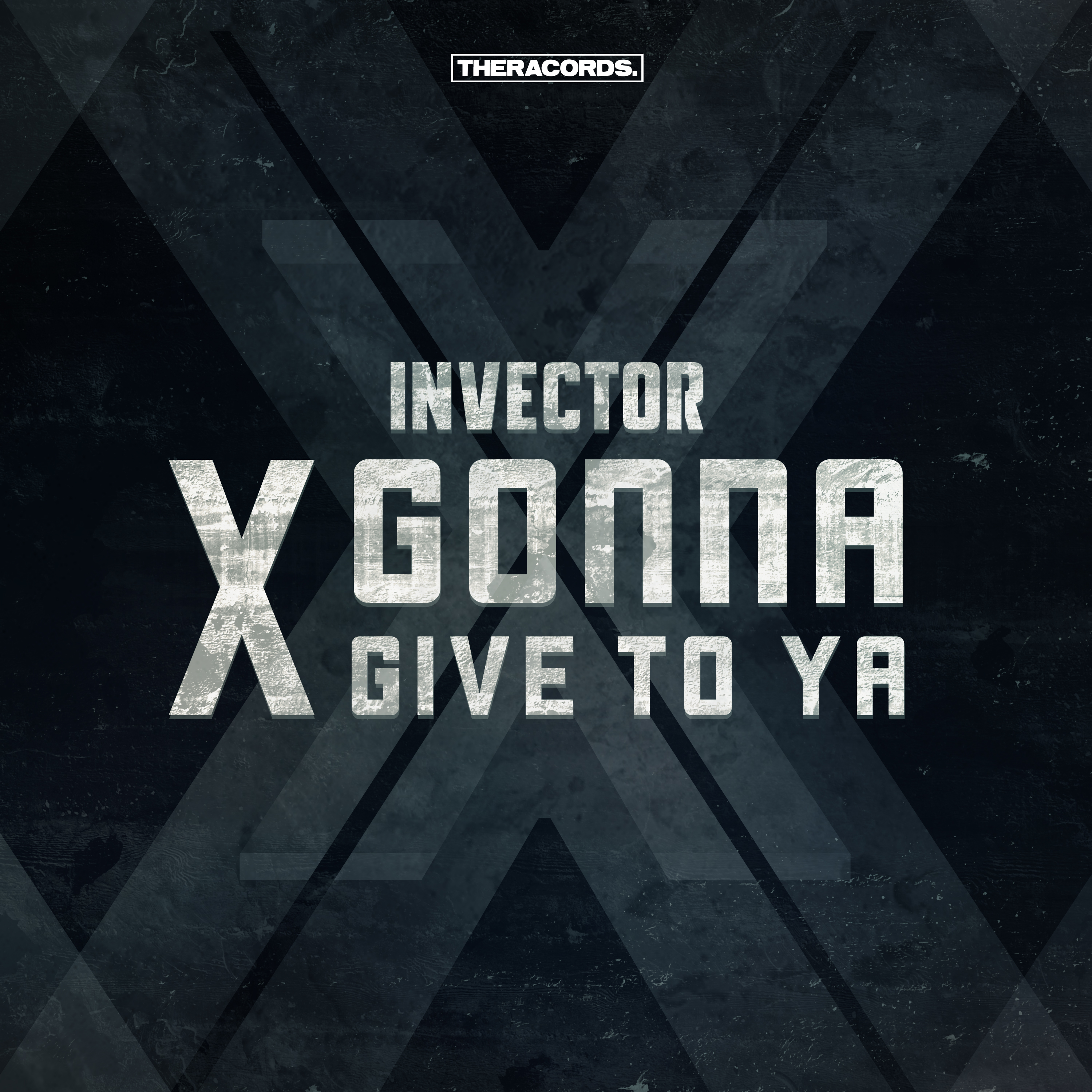 Invector - X Gonna Give To Ya [THERACORDS] THER206