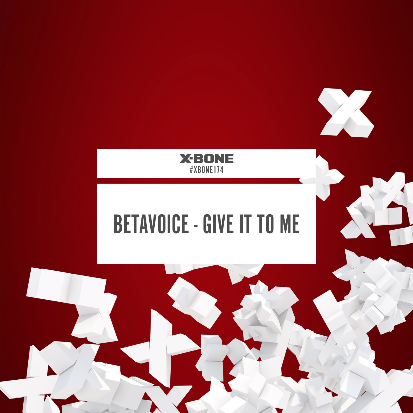 Betavoice - Give It To Me [X-BONE RECORDS] XBONE174