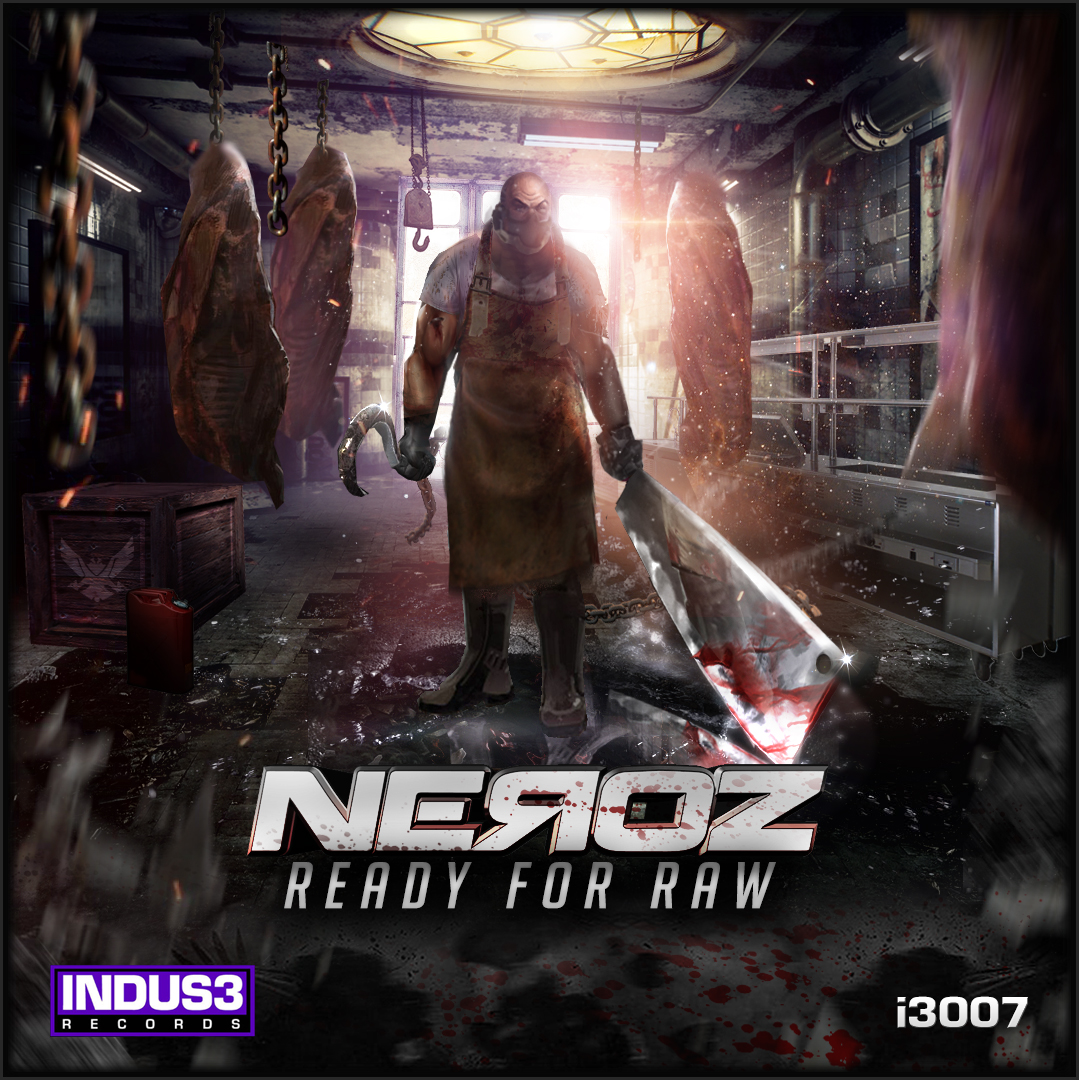 Neroz - Ready For Raw [INDUS3 RECORDS] I3007