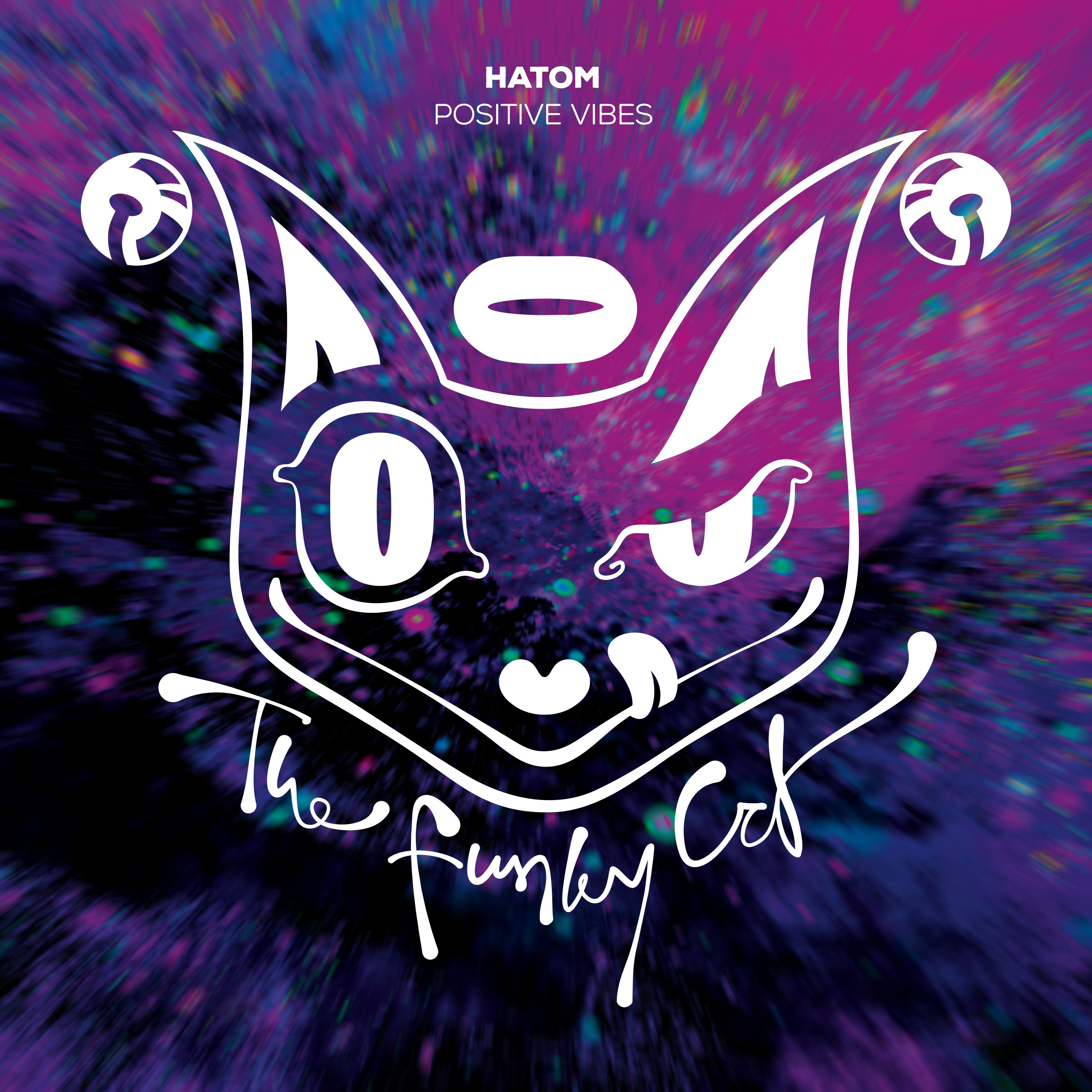 Hatom - Positive Vibes [THE FUNKY CAT RECORDINGS] CATID012