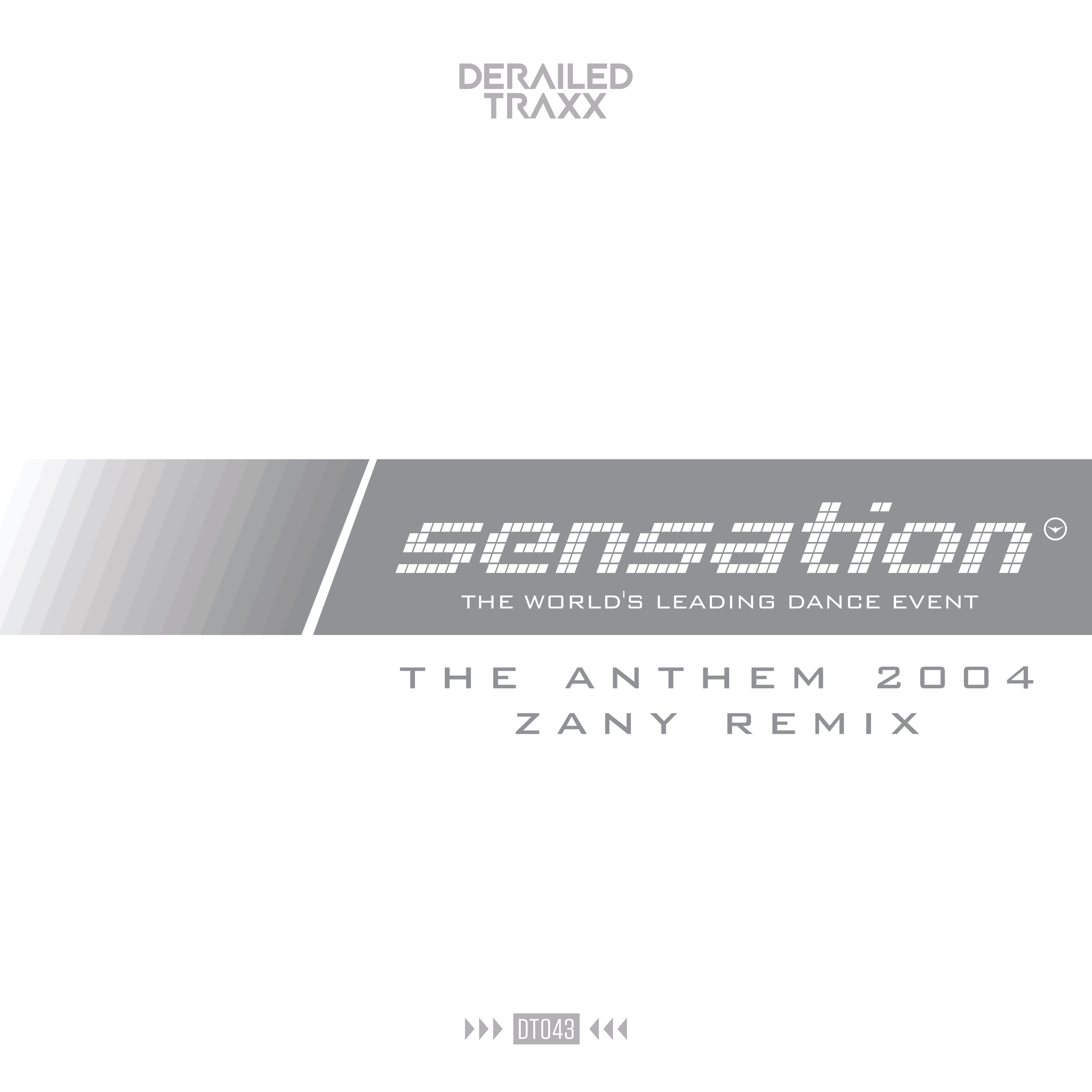 Sensation - The Anthem 2004 (Zany Remix) [DERAILED TRAXX] DT043