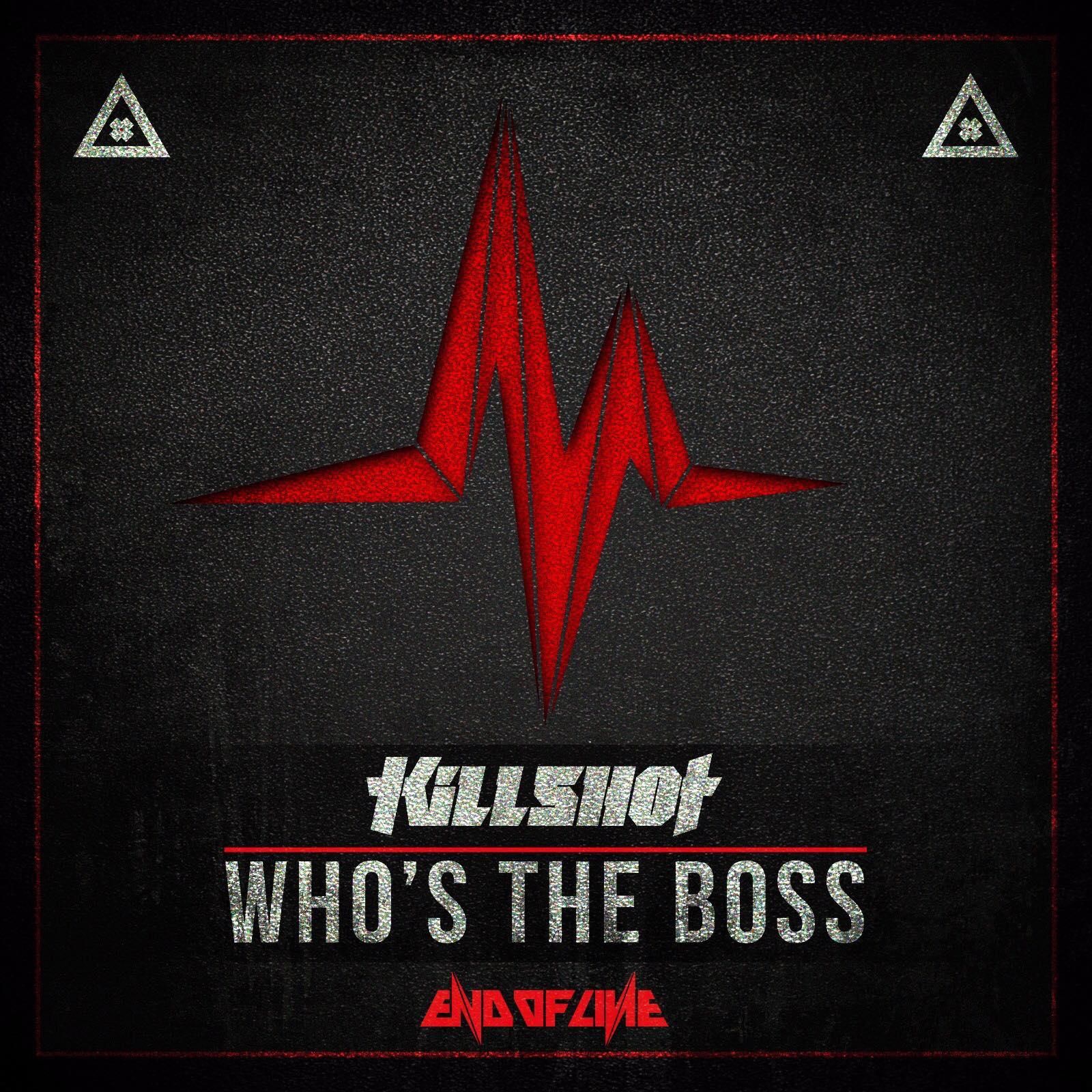 Killshot - Who's The Boss [END OF LINE RECORDINGS] EOL044
