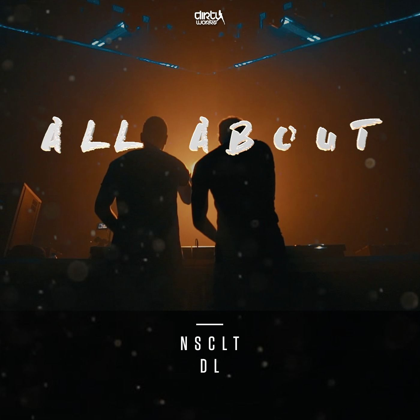 NSCLT x MC DL - All About [DIRTY WORKZ] DWX41X