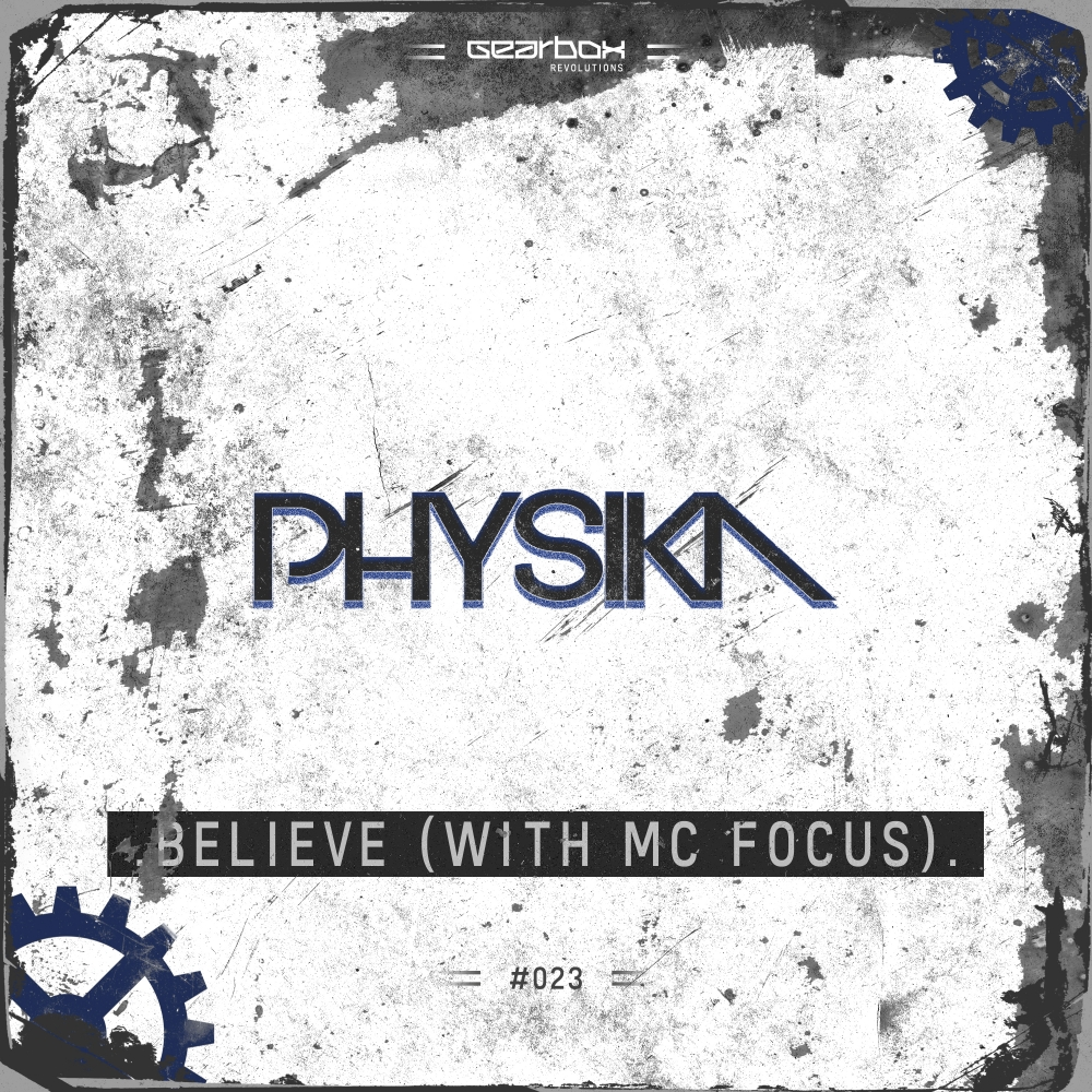 Physika With MC Focus - Believe [GEARBOX DIGITAL] GBR023