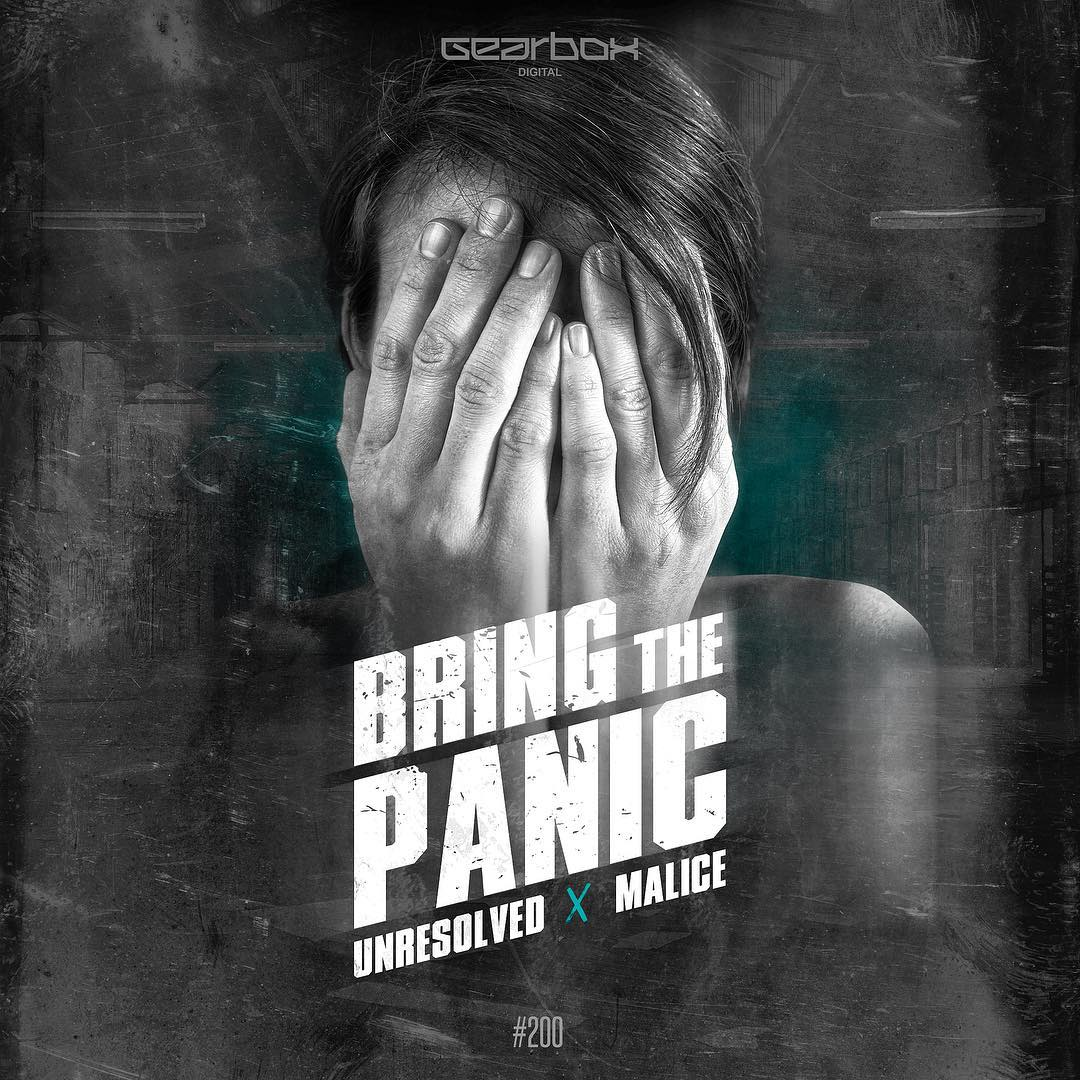 Unresolved & Malice - Bring The Panic [GEARBOX DIGITAL] GBD200