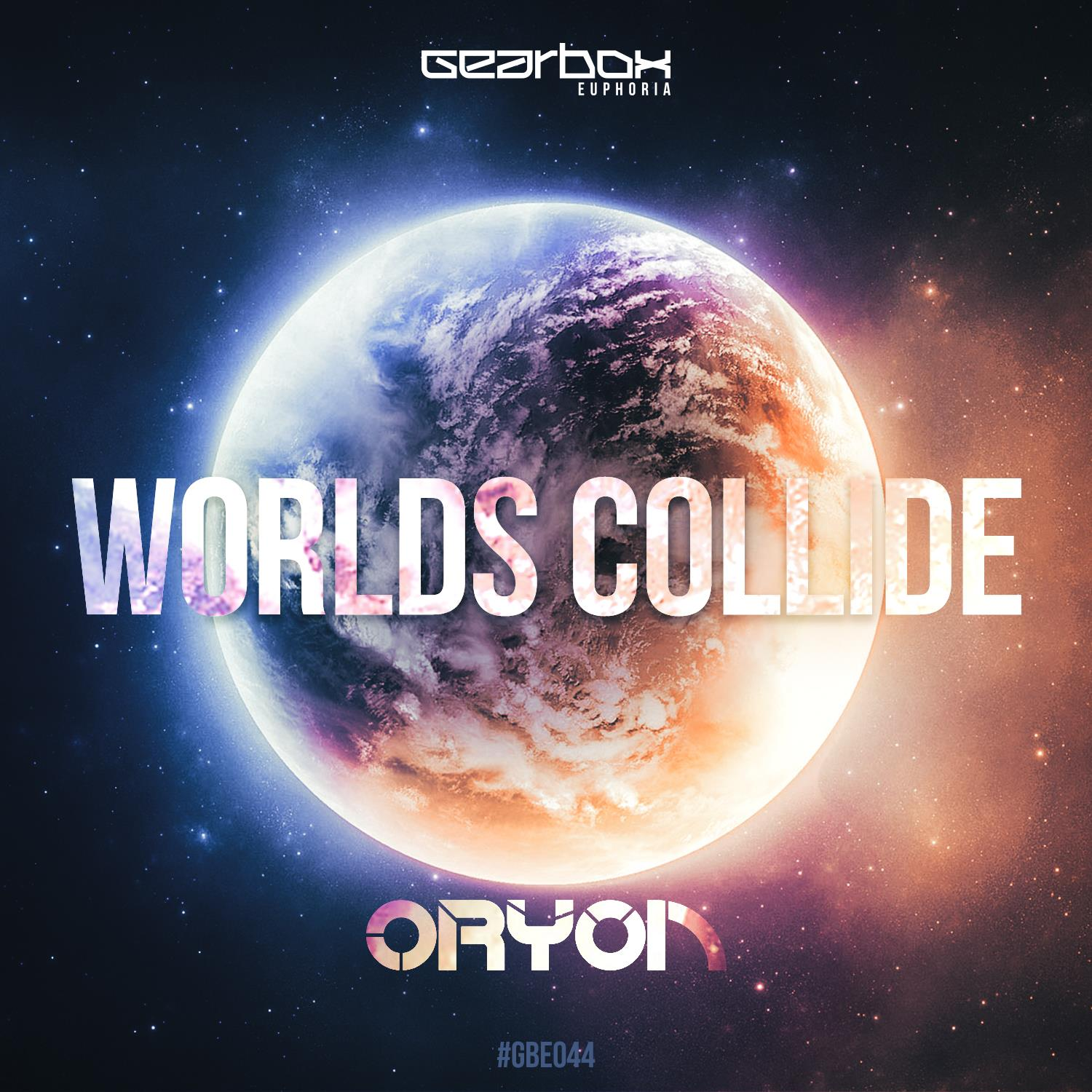 Oryon - Worlds Collide [GEARBOX EUPHORIA] GBE044
